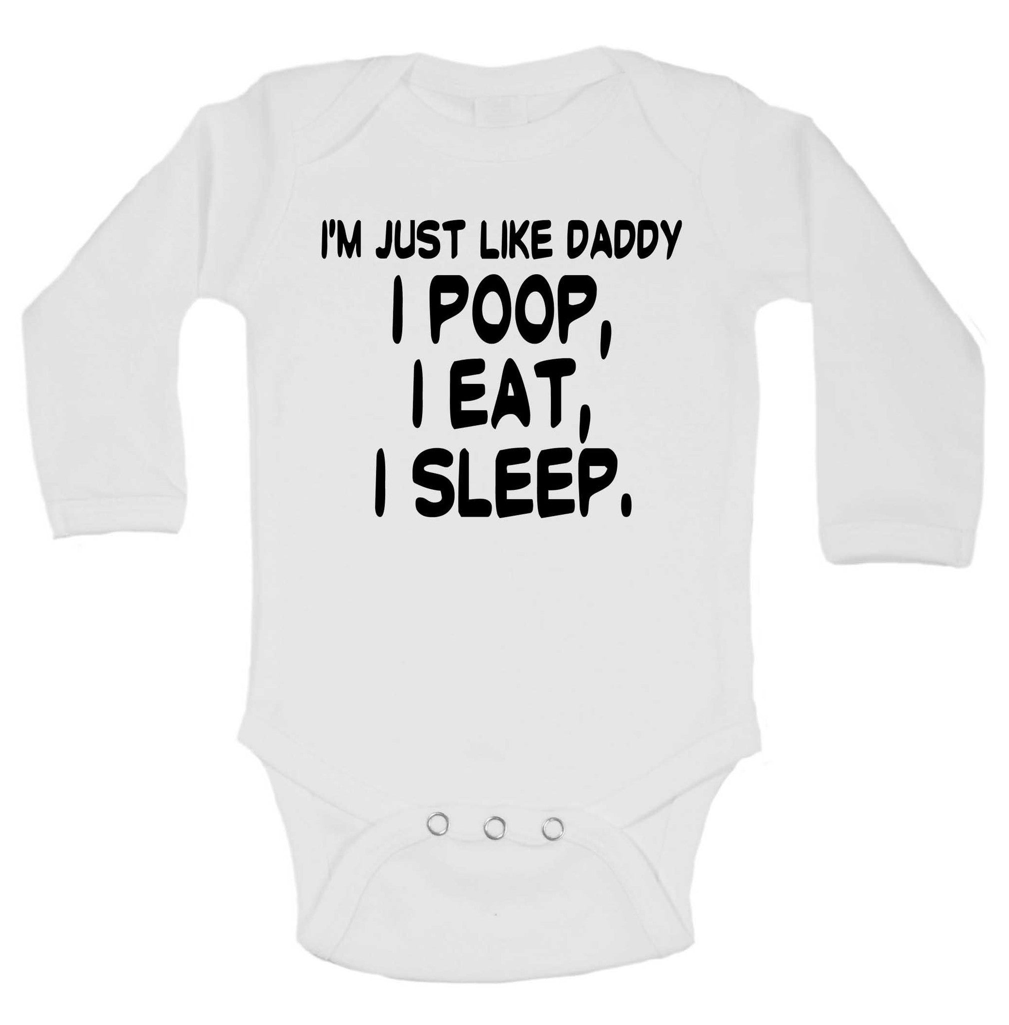 I'm Just Like Daddy I Poop, I Eat, I Sleep. Funny Kids Onesie - B224 - Funny Shirts Tank Tops Burnouts and Triblends  - 1