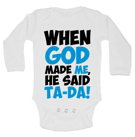 When God Made Me, He Said Ta-Da! Funny Kids Onesie - B225 - Funny Shirts Tank Tops Burnouts and Triblends  - 1