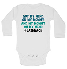 Got My Mind On My Mommy And My Mommy On My Mind #Laidback Funny Kids Onesie - B240 - Funny Shirts Tank Tops Burnouts and Triblends  - 1