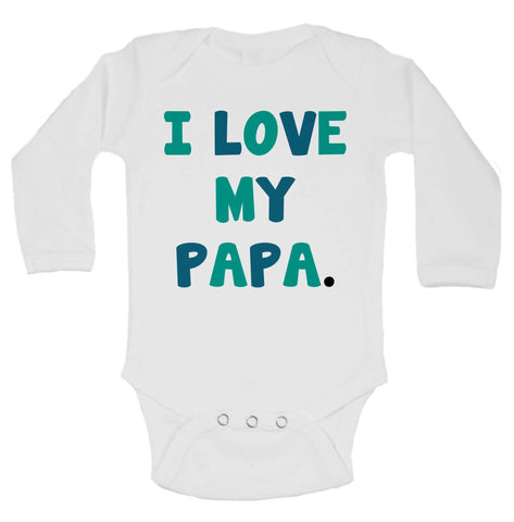 I Love My Papa. Funny Kids Onesie - B243 - Funny Shirts Tank Tops Burnouts and Triblends  - 1