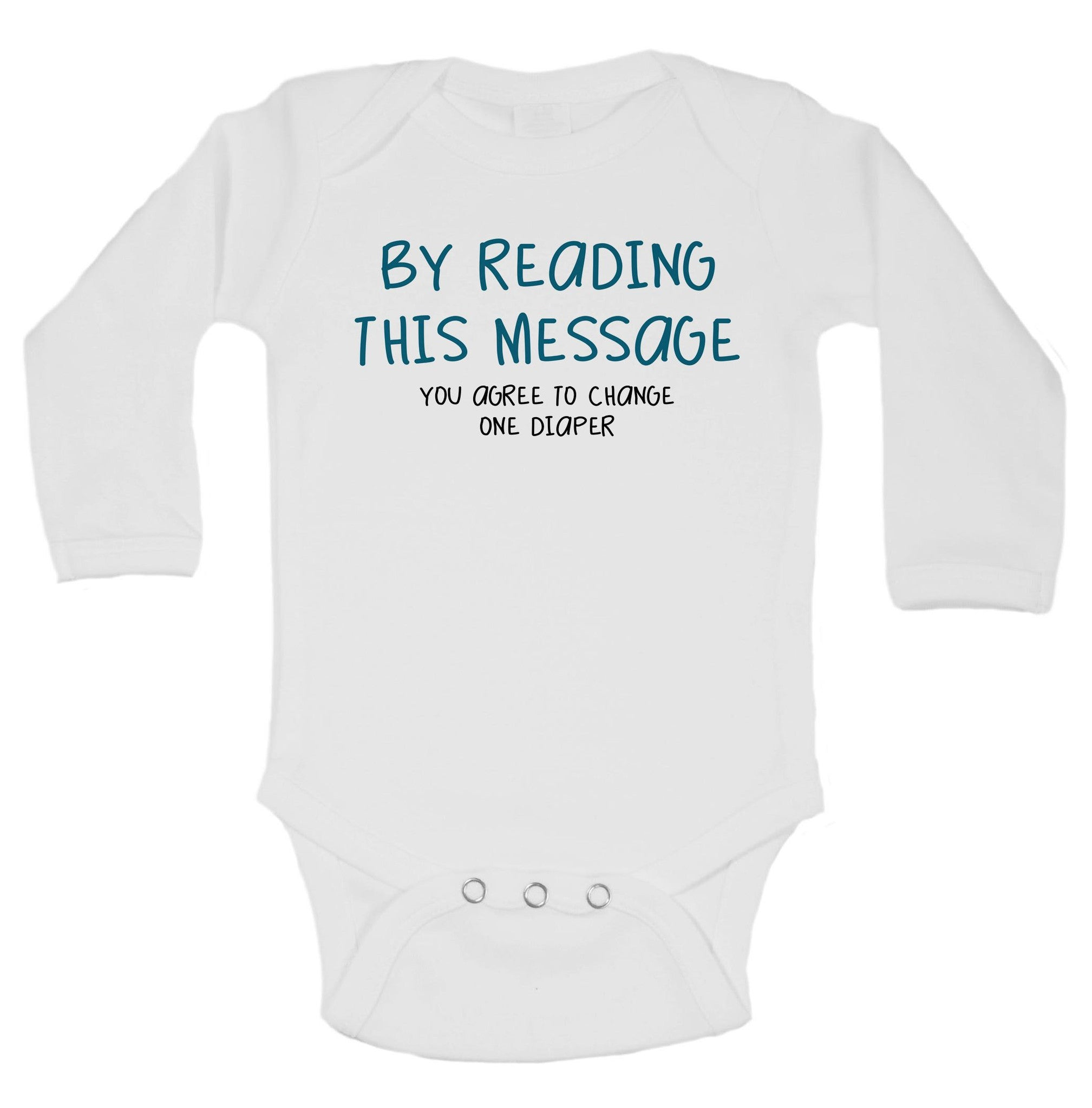 By Reading This Message You Agree To Change One Diaper Funny Kids Onesie - B24 - Funny Shirts Tank Tops Burnouts and Triblends  - 1