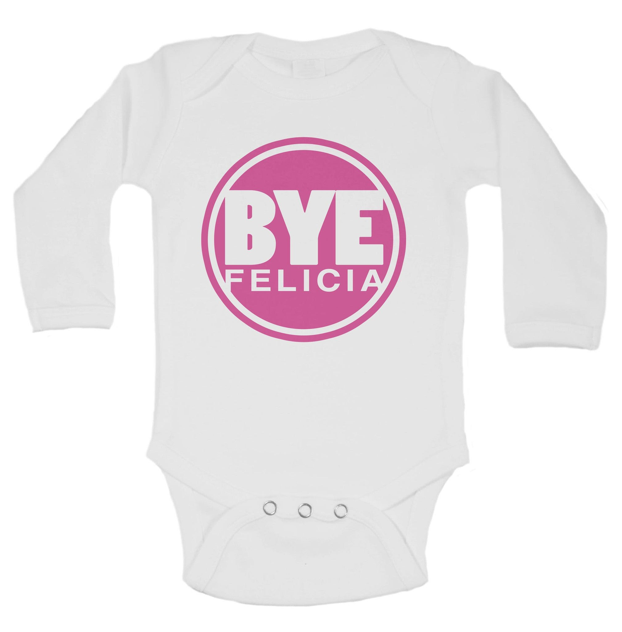 Bye Felicia Funny Kids Onesie - B29 - Funny Shirts Tank Tops Burnouts and Triblends  - 1