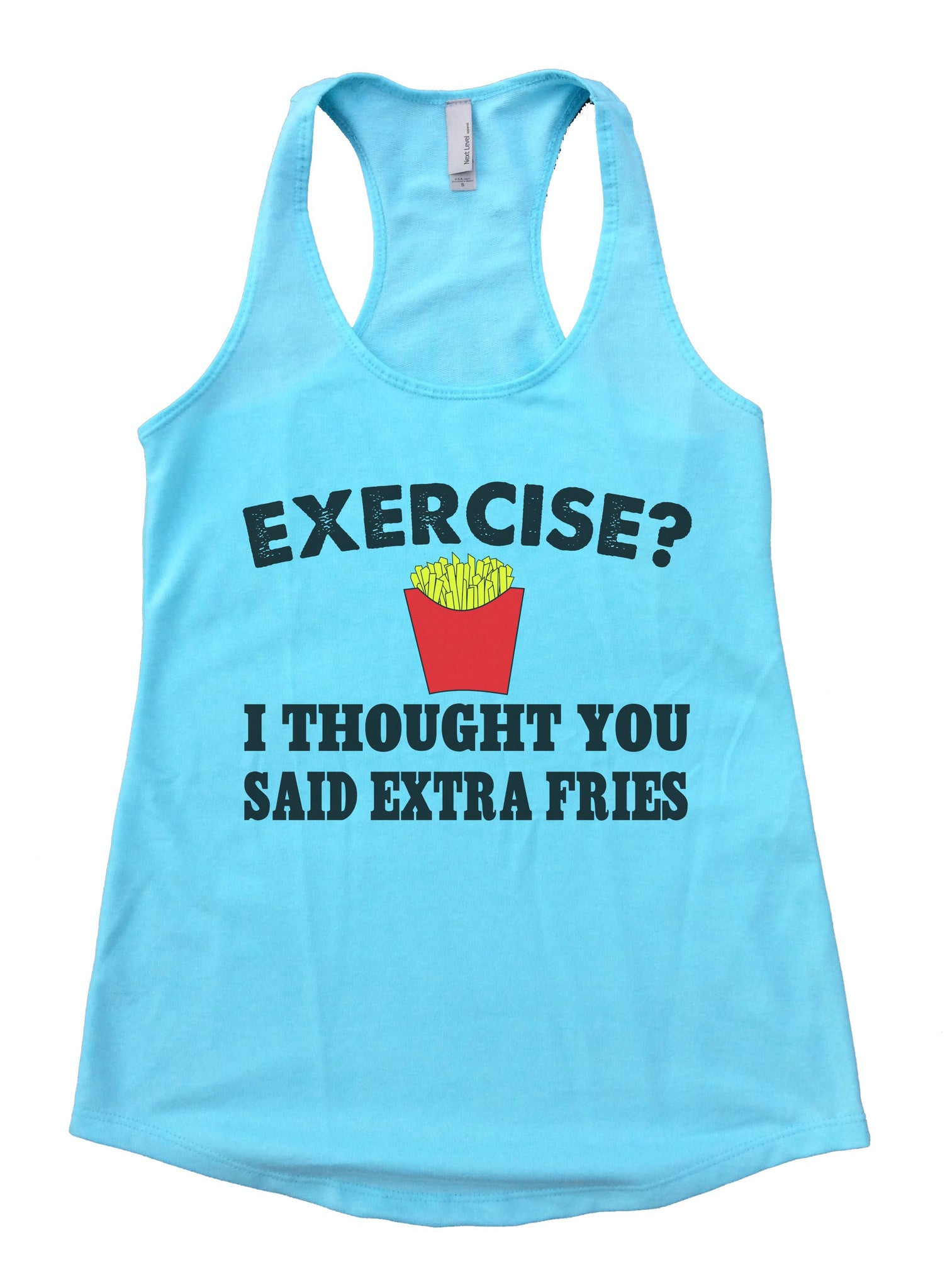 Exercise? I Thought You Said Extra Fries Womens Workout Tank Top FB32 - Funny Shirts Tank Tops Burnouts and Triblends  - 1