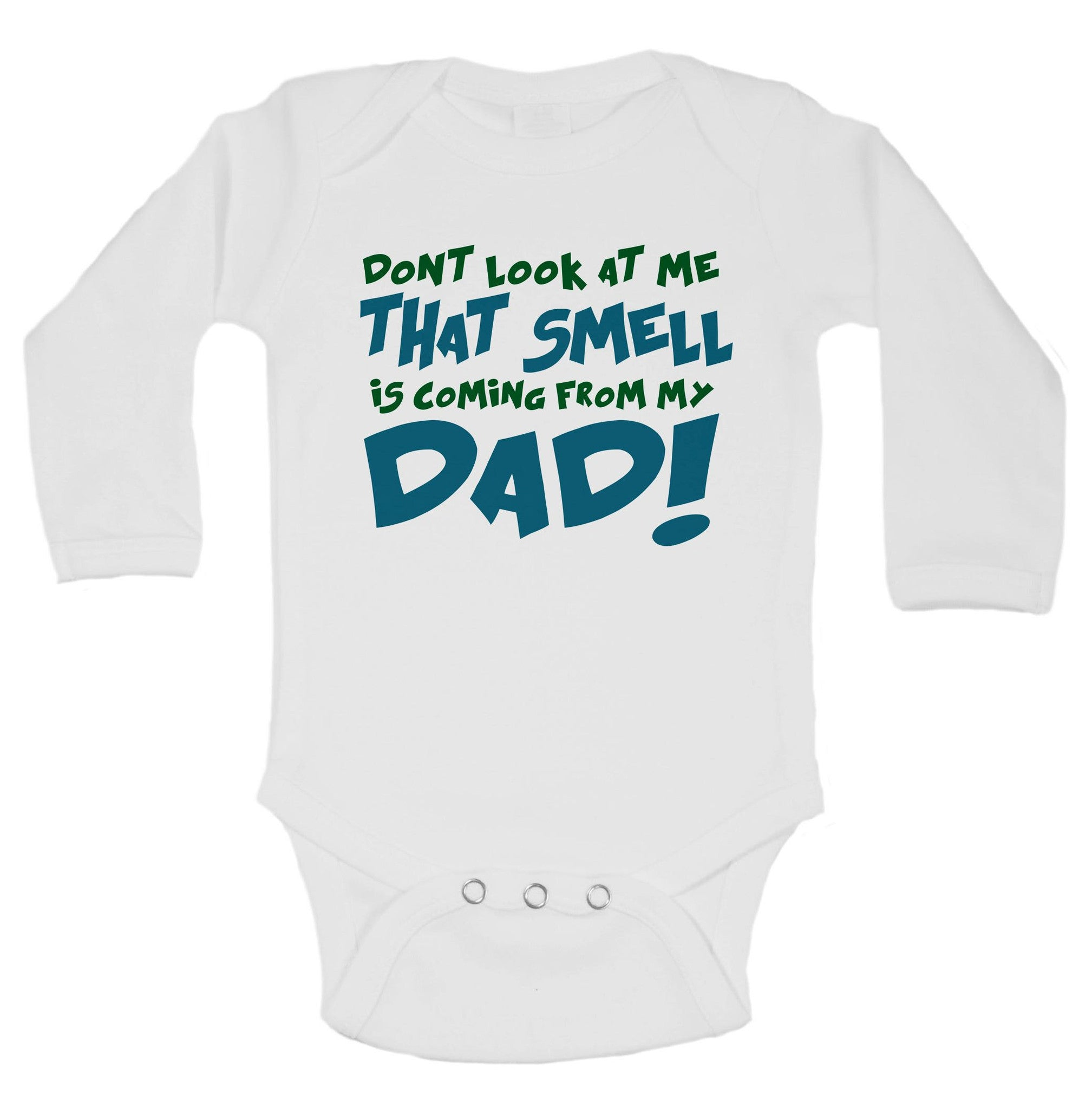 Dont Look At Me That Smell Is Coming From My Dad! Funny Kids Onesie - B39 - Funny Shirts Tank Tops Burnouts and Triblends  - 1