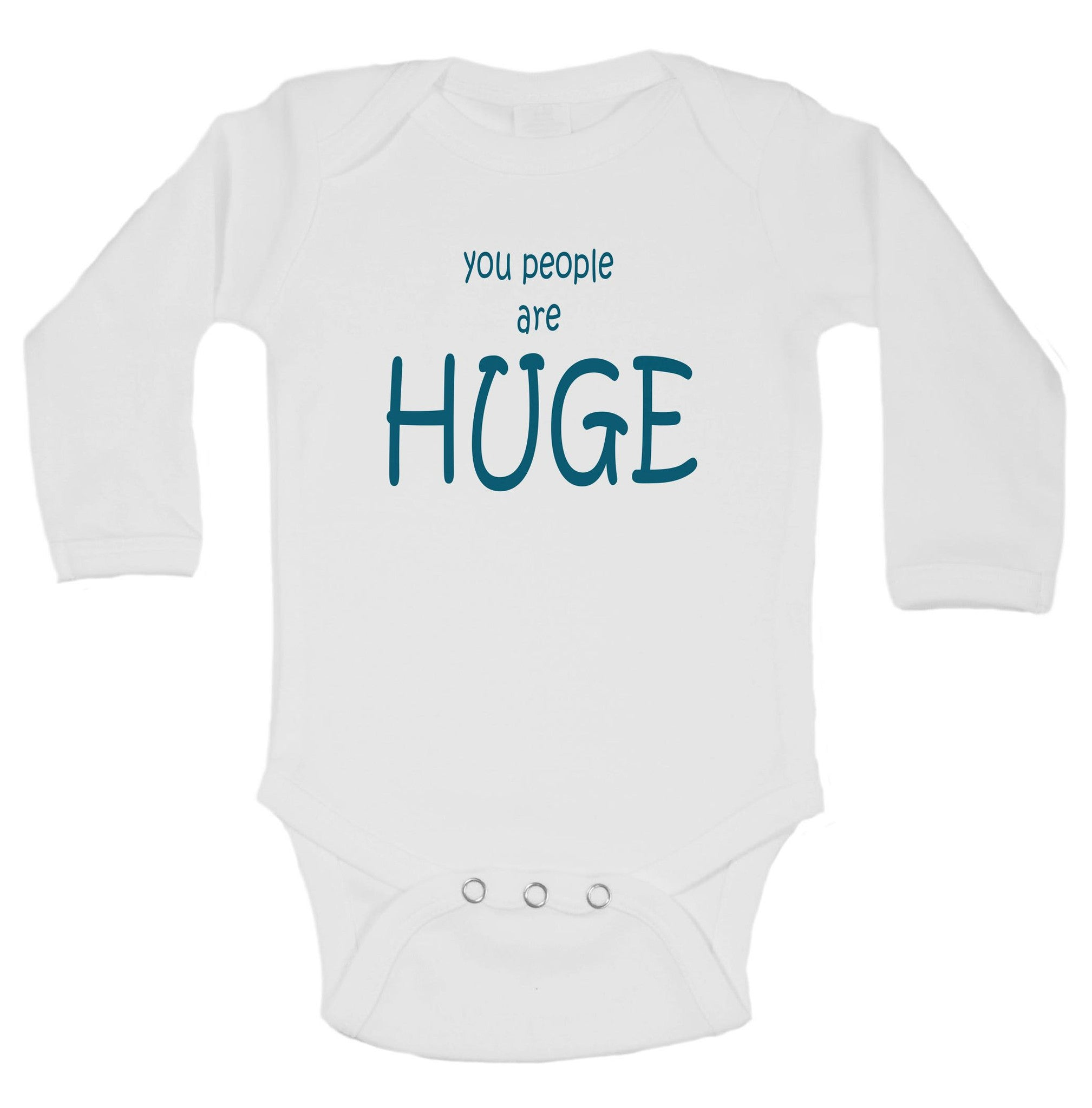 You People Are Huge Funny Kids Onesie - B5 - Funny Shirts Tank Tops Burnouts and Triblends  - 1