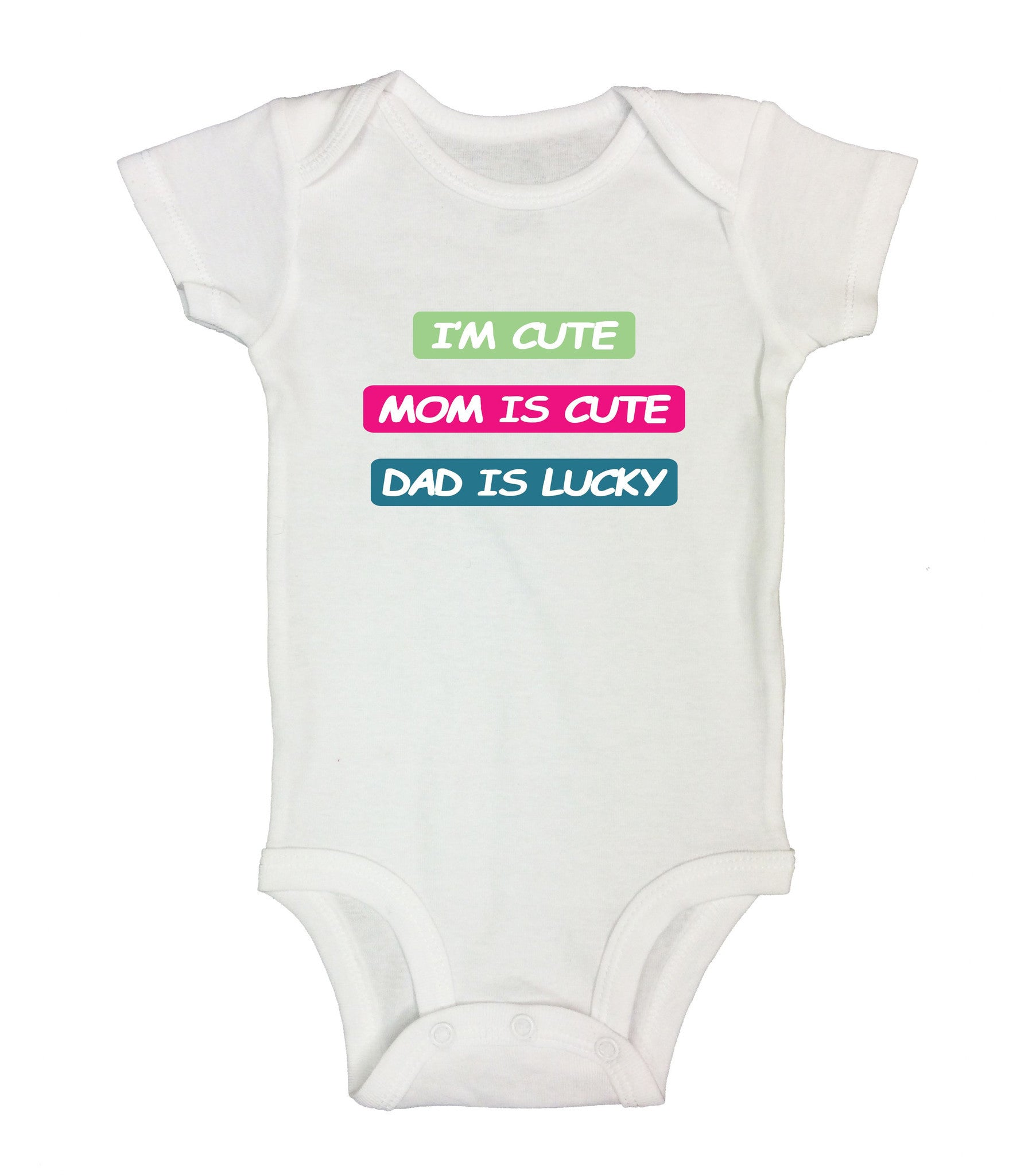 I'm Cute Mom Is Cute Dad Is Lucky Funny Kids Onesie - B14 - Funny Shirts Tank Tops Burnouts and Triblends  - 2