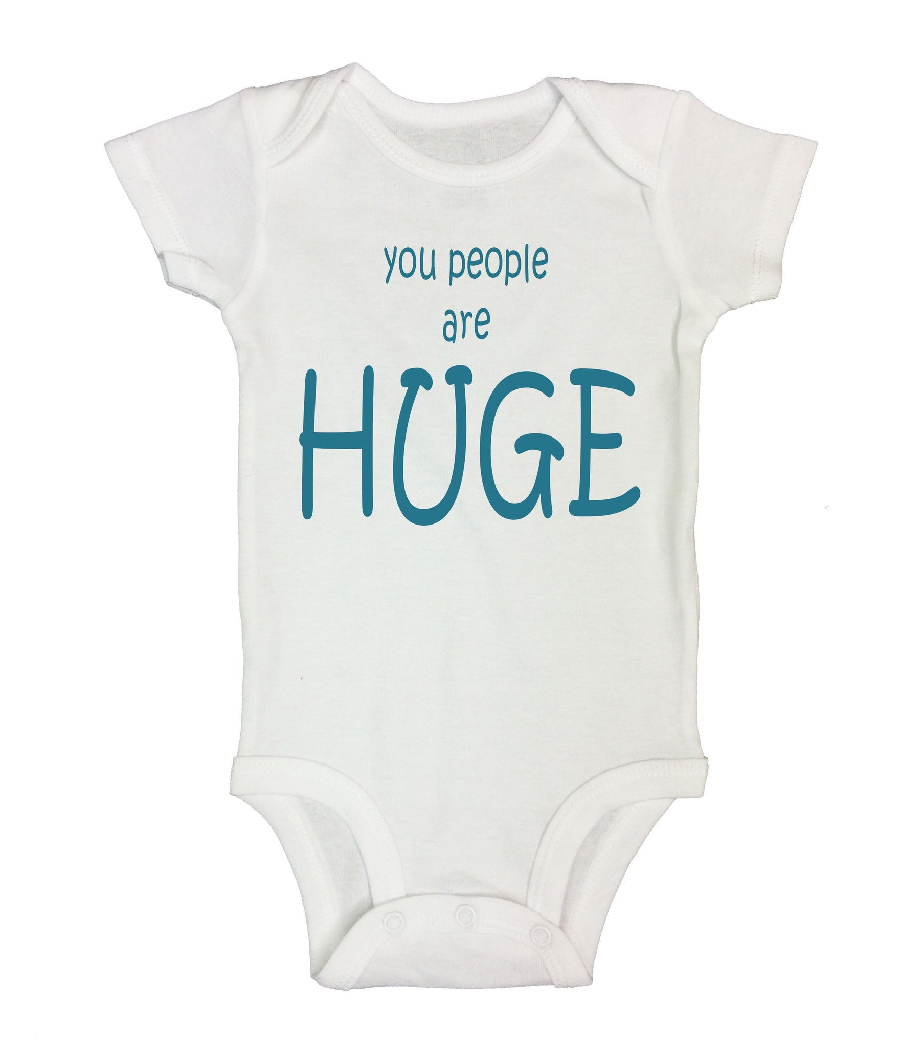 You People Are Huge Funny Kids Onesie - B5 - Funny Shirts Tank Tops Burnouts and Triblends  - 2
