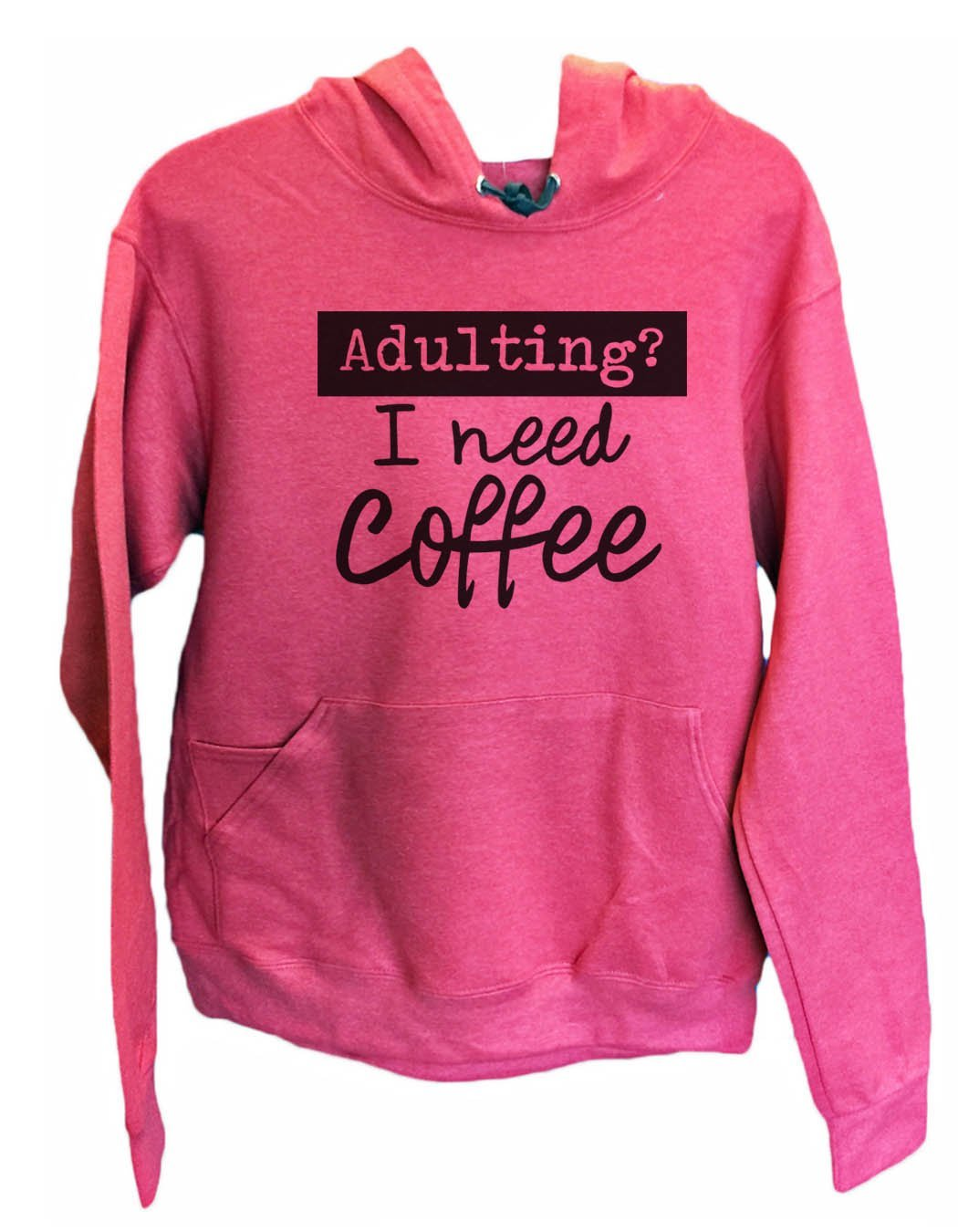 UNISEX HOODIE - Adulting? I Need Coffee - FUNNY MENS AND WOMENS HOODED SWEATSHIRTS - 2207 Funny Shirt