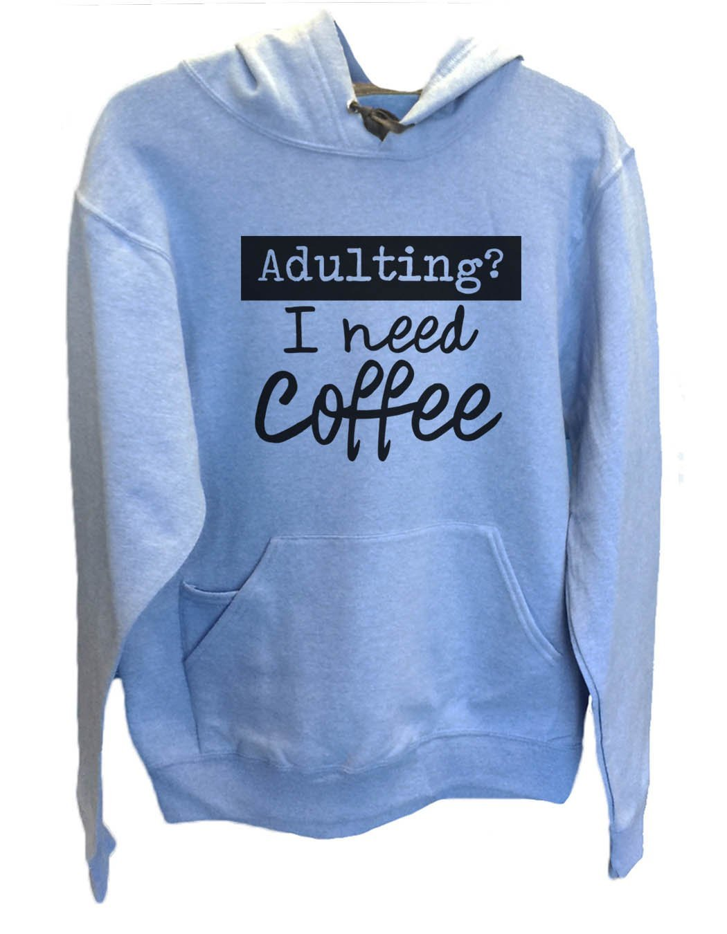UNISEX HOODIE - Adulting? I Need Coffee - FUNNY MENS AND WOMENS HOODED SWEATSHIRTS - 2207 Funny Shirt Small / North Carolina Blue