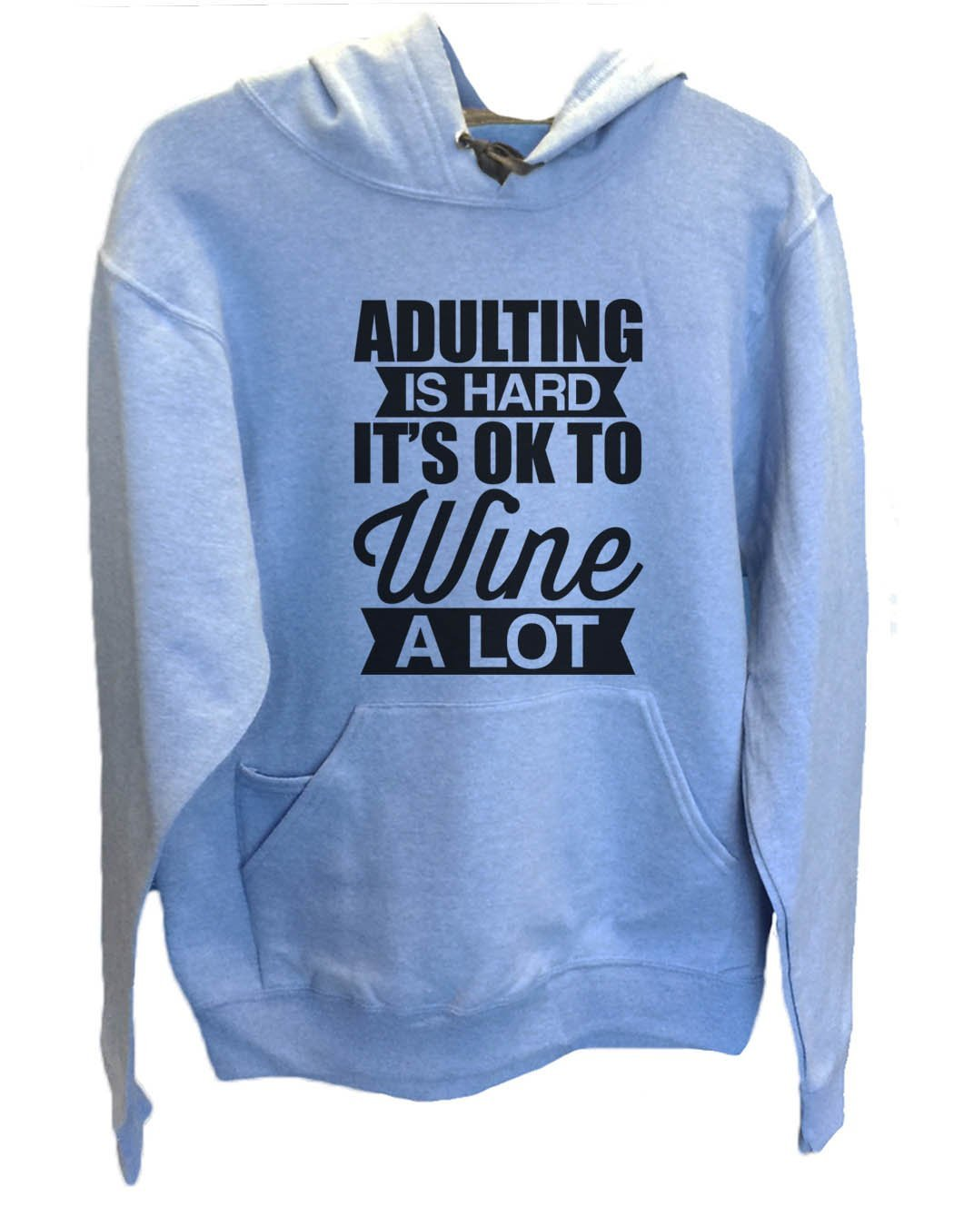 UNISEX HOODIE - Adulting Is Hard It's Ok To Wine A Lot - FUNNY MENS AND WOMENS HOODED SWEATSHIRTS - 2129 Funny Shirt Small / North Carolina Blue