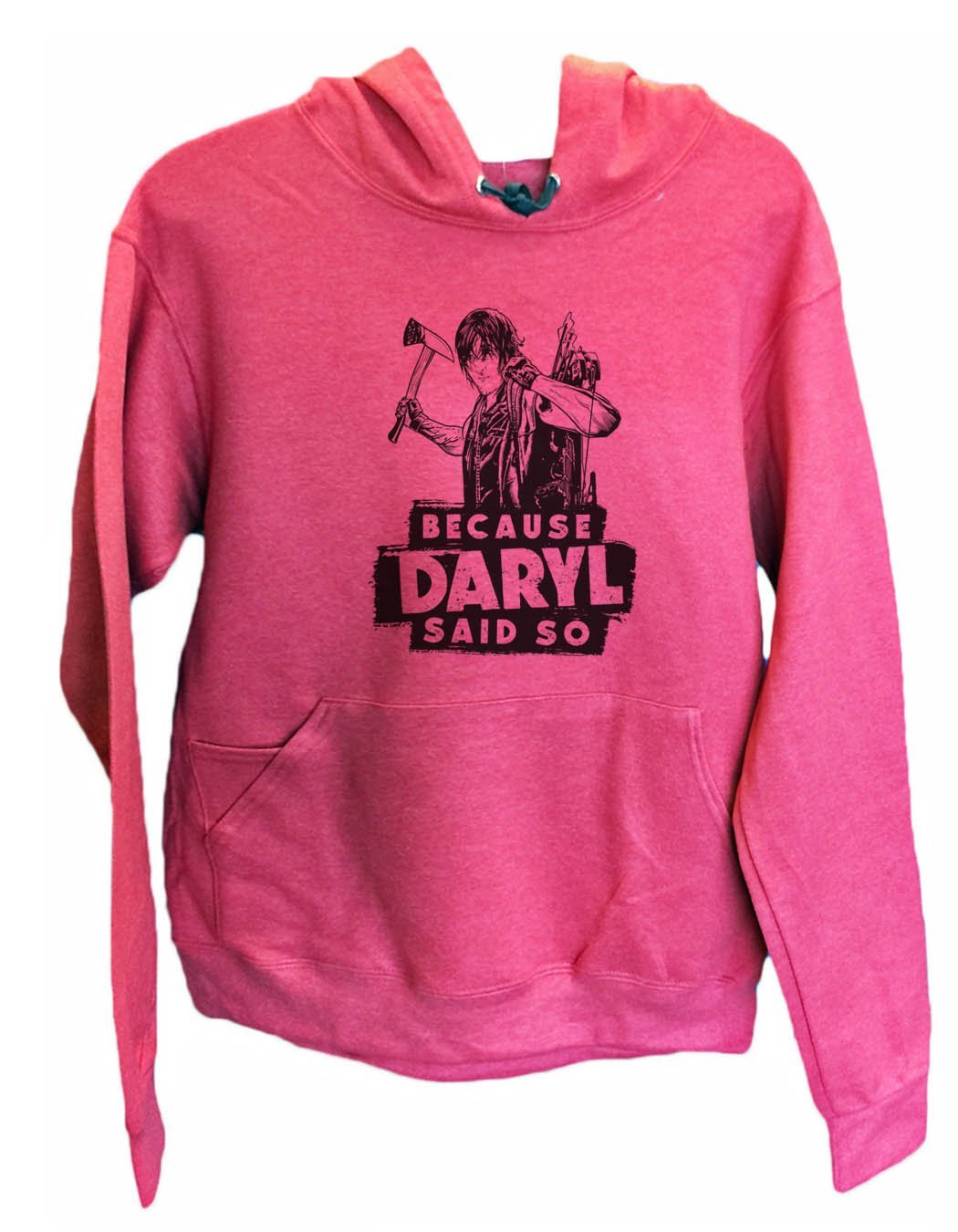 UNISEX HOODIE - Because Daryl Said So - FUNNY MENS AND WOMENS HOODED SWEATSHIRTS - 2310 Funny Shirt Small / Cranberry Red