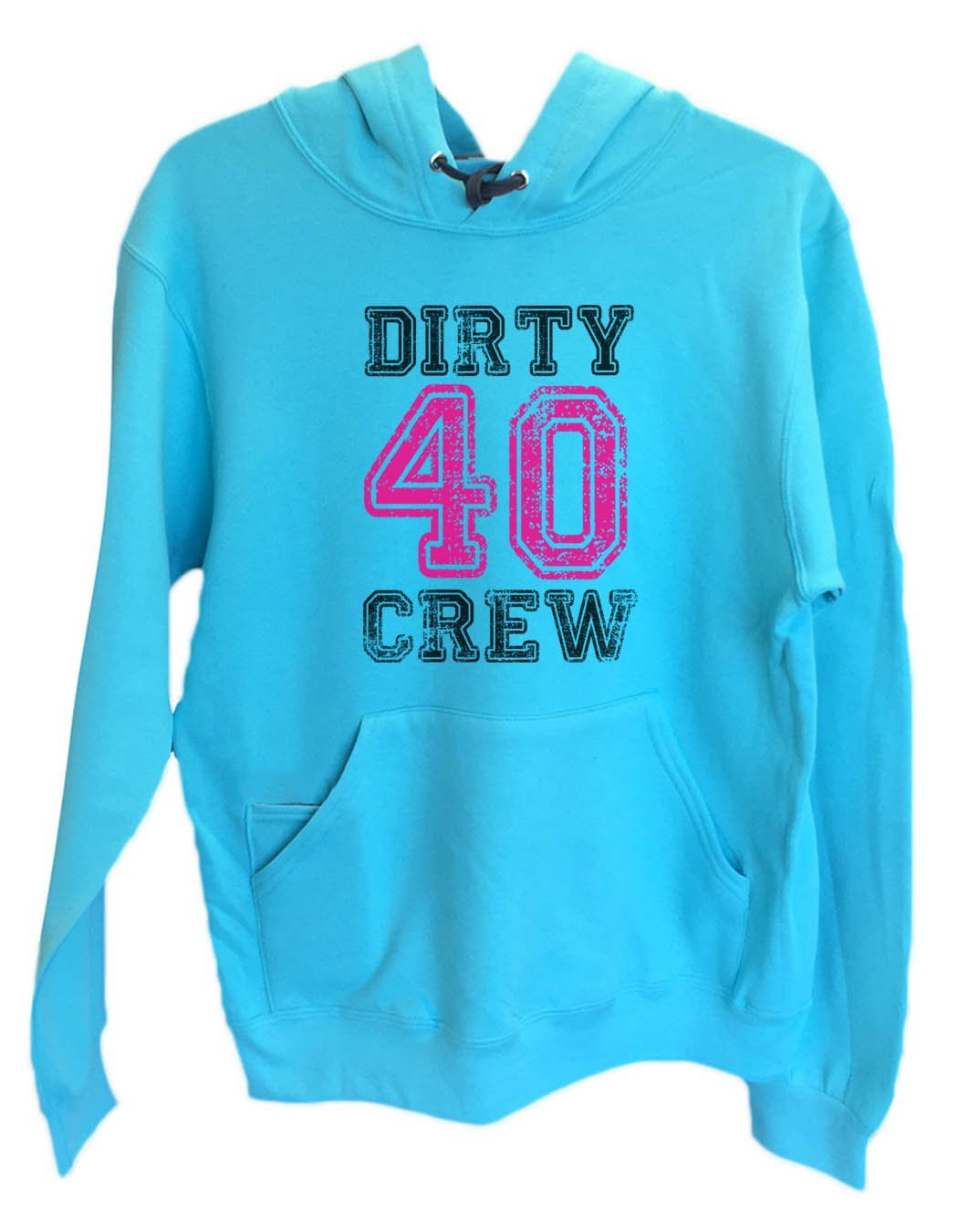 UNISEX HOODIE - Dirty Forty Crew - FUNNY MENS AND WOMENS HOODED SWEATSHIRTS - 2146 Funny Shirt Small / Turquoise