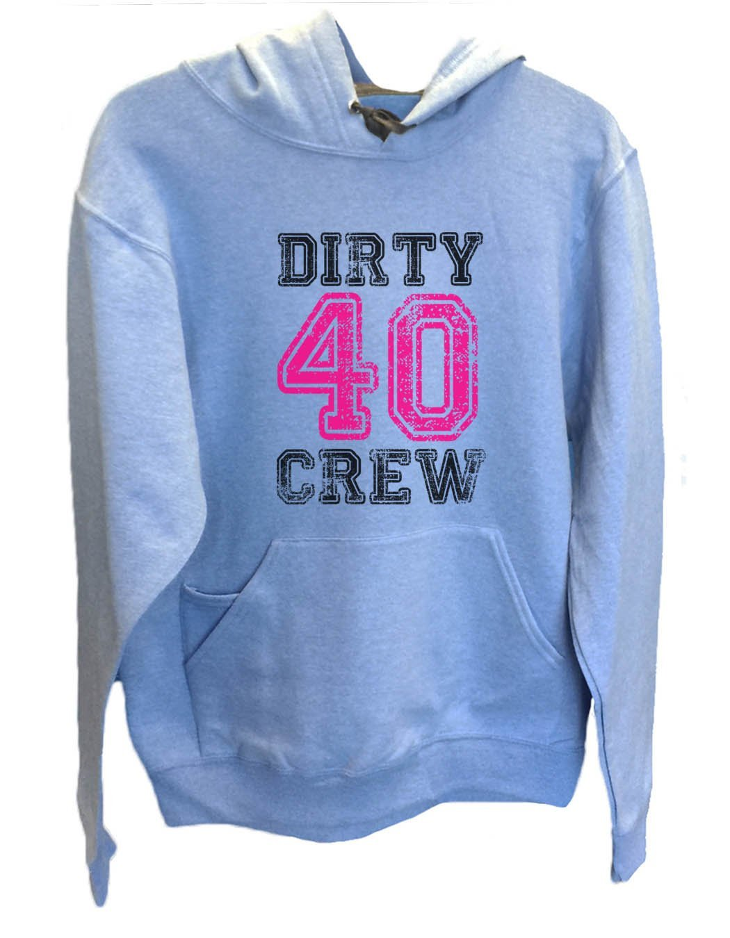 UNISEX HOODIE - Dirty Forty Crew - FUNNY MENS AND WOMENS HOODED SWEATSHIRTS - 2146 Funny Shirt Small / North Carolina Blue
