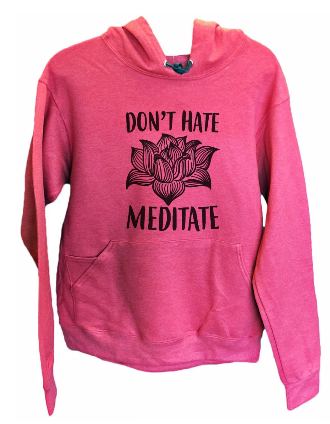 UNISEX HOODIE - Don't Hate Meditate - FUNNY MENS AND WOMENS HOODED SWEATSHIRTS - 2114 Funny Shirt