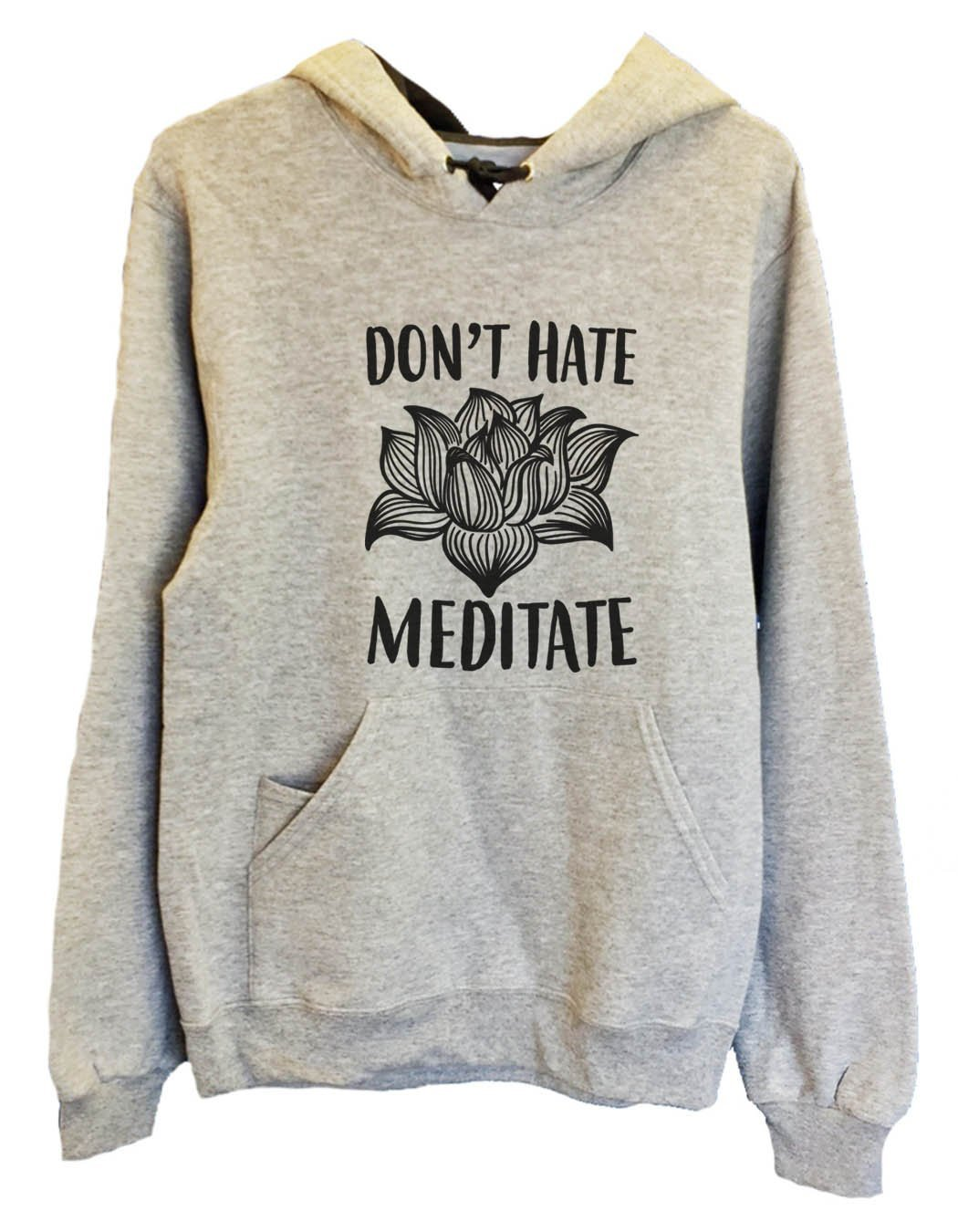UNISEX HOODIE - Don't Hate Meditate - FUNNY MENS AND WOMENS HOODED SWEATSHIRTS - 2114 Funny Shirt Small / Heather Grey