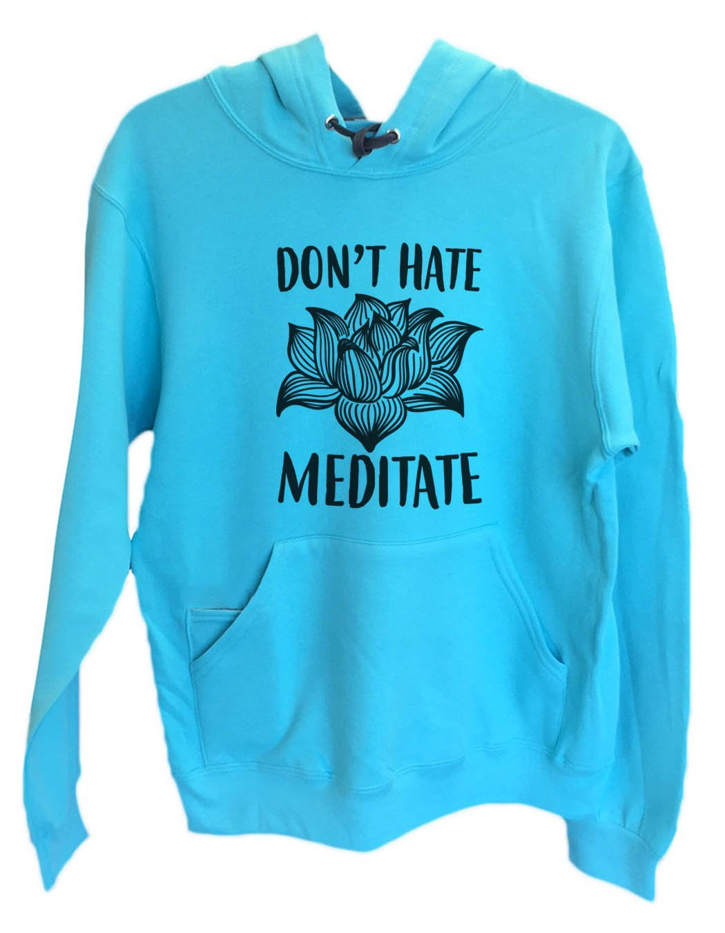 UNISEX HOODIE - Don't Hate Meditate - FUNNY MENS AND WOMENS HOODED SWEATSHIRTS - 2114 Funny Shirt Small / Turquoise