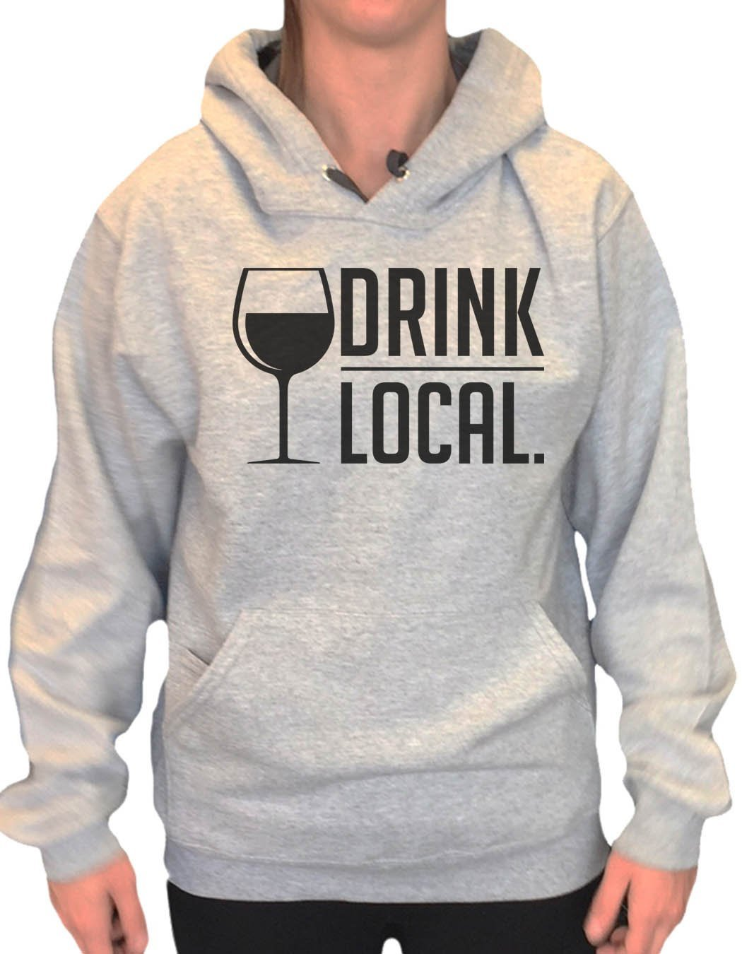 UNISEX HOODIE - Drink Local. - FUNNY MENS AND WOMENS HOODED SWEATSHIRTS - 2157 Funny Shirt