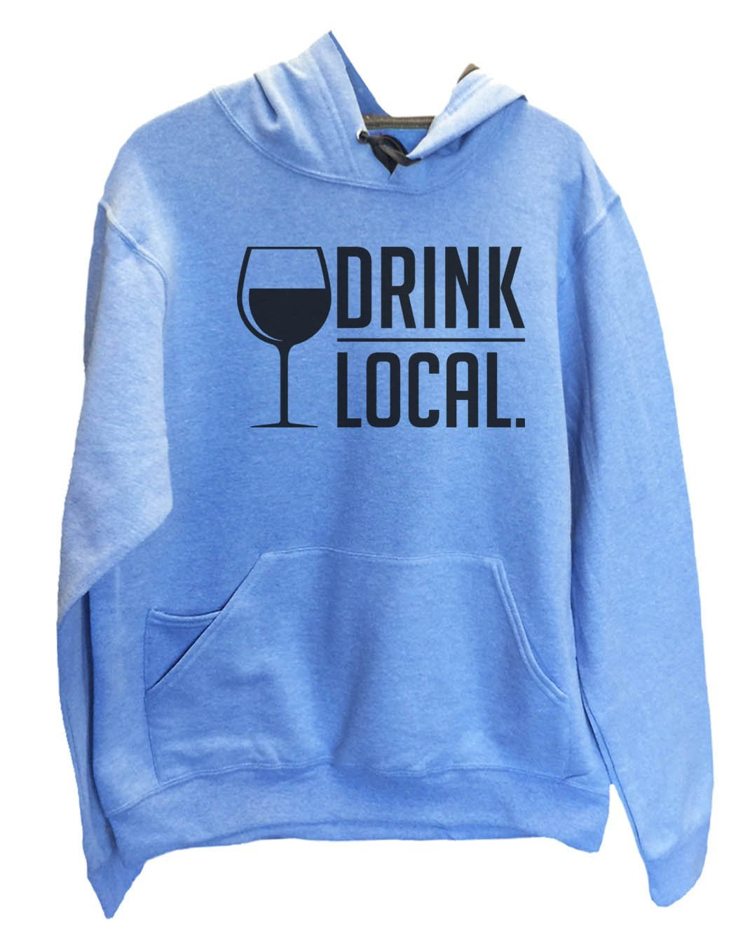 UNISEX HOODIE - Drink Local. - FUNNY MENS AND WOMENS HOODED SWEATSHIRTS - 2157 Funny Shirt Small / North Carolina Blue