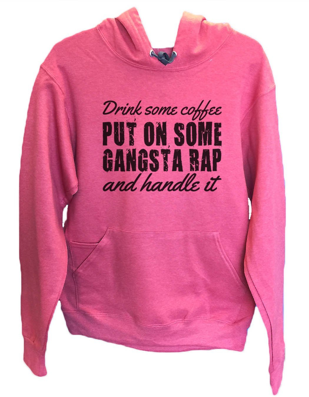 UNISEX HOODIE - Drink some coffee put on some gangsta rap and handle it - FUNNY MENS AND WOMENS HOODED SWEATSHIRTS - 956 Funny Shirt Small / Cranberry Red