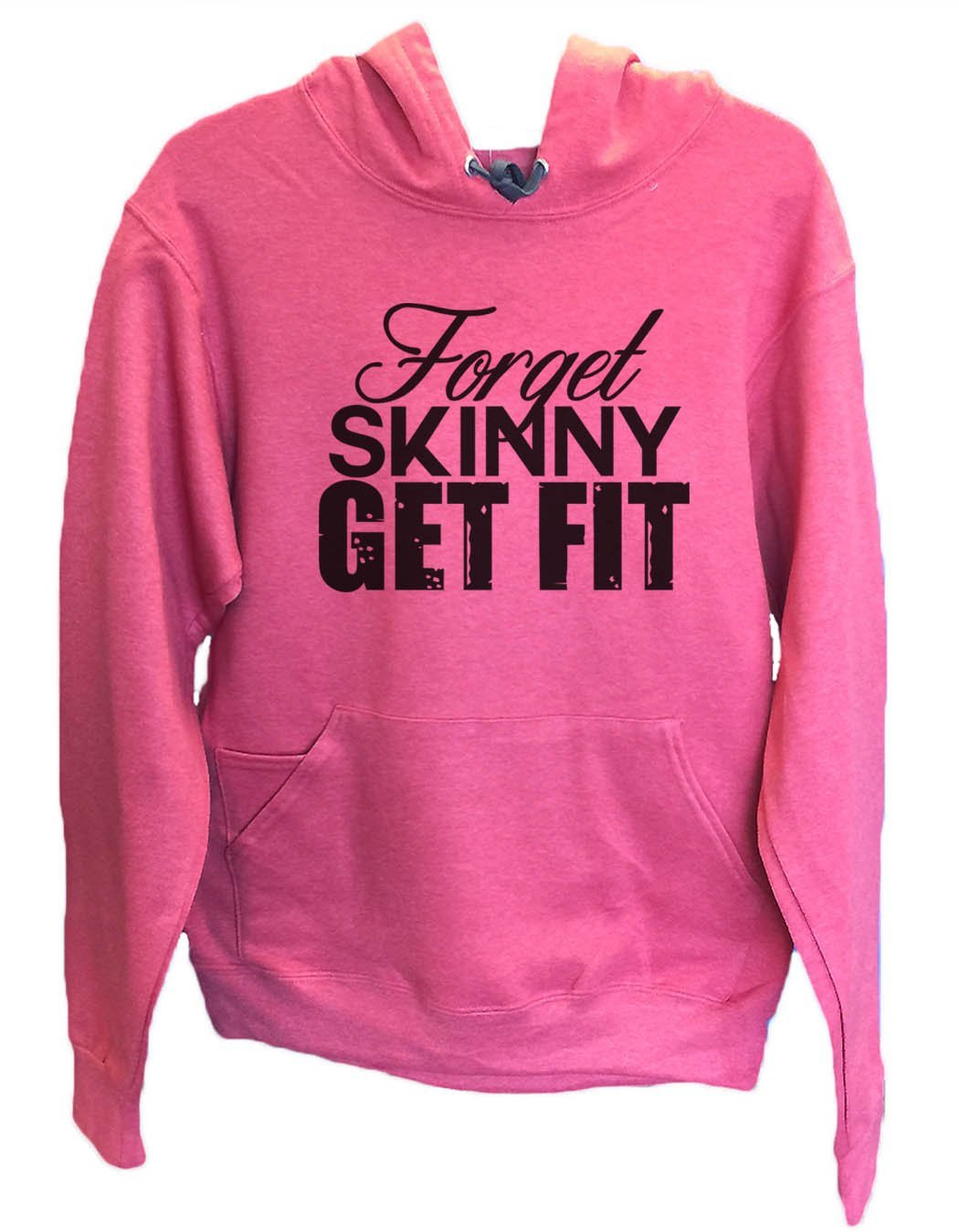 UNISEX HOODIE - Forget Skinny Get Fit - FUNNY MENS AND WOMENS HOODED SWEATSHIRTS - 2130 Funny Shirt