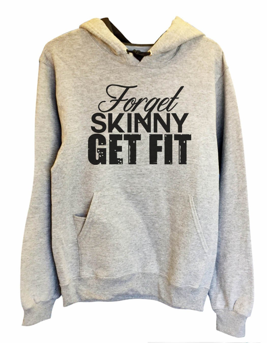 UNISEX HOODIE - Forget Skinny Get Fit - FUNNY MENS AND WOMENS HOODED SWEATSHIRTS - 2130 Funny Shirt Small / Heather Grey