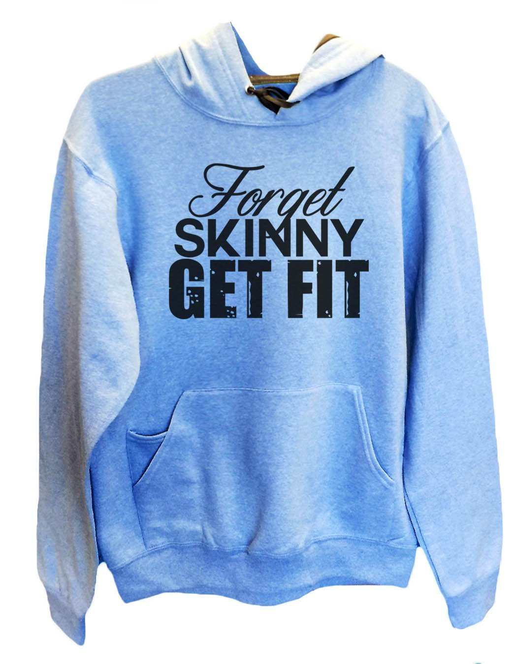 UNISEX HOODIE - Forget Skinny Get Fit - FUNNY MENS AND WOMENS HOODED SWEATSHIRTS - 2130 Funny Shirt Small / North Carolina Blue
