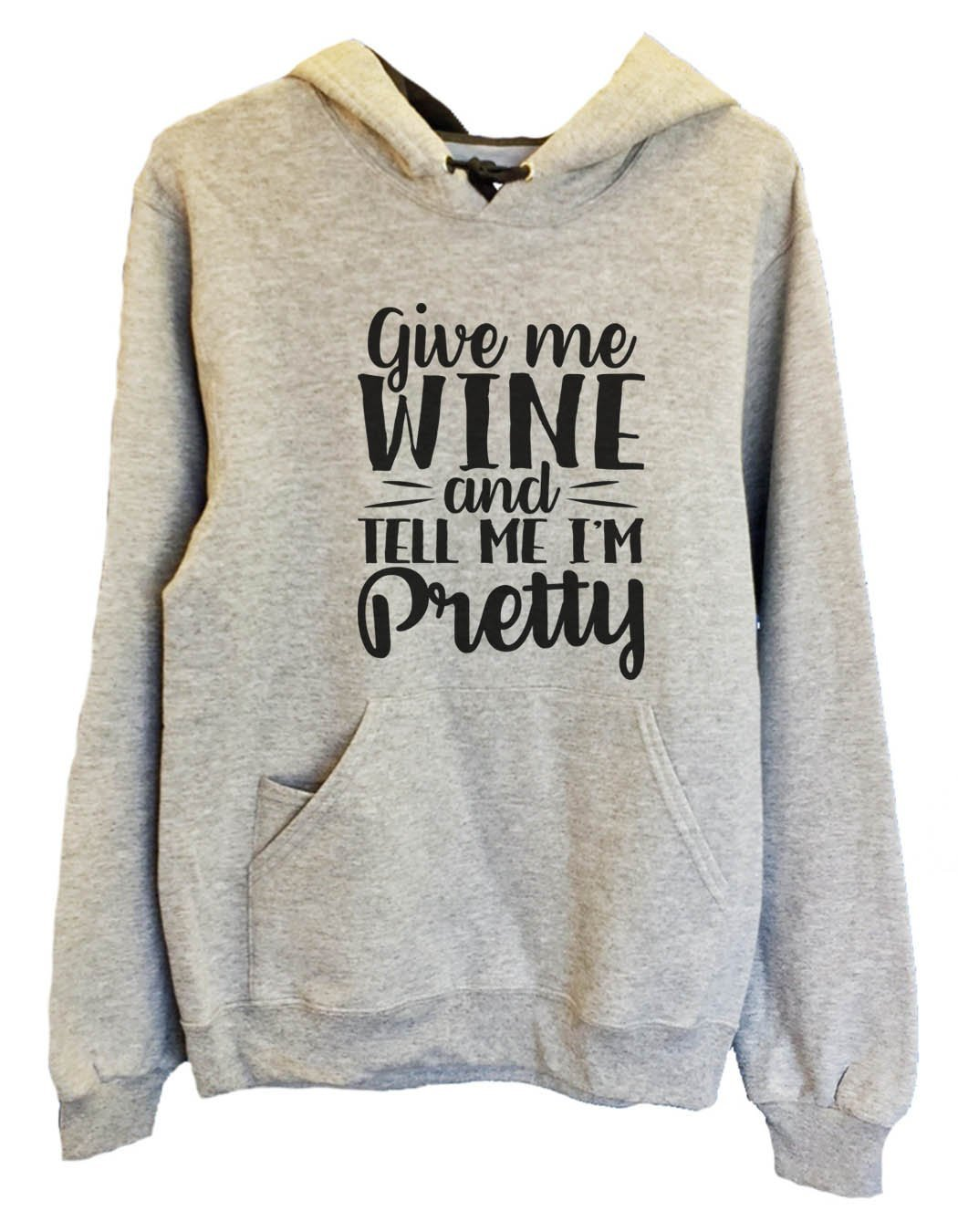 UNISEX HOODIE - Give Me Wine And Tell Me I'm Pretty - FUNNY MENS AND WOMENS HOODED SWEATSHIRTS - 2138 Funny Shirt