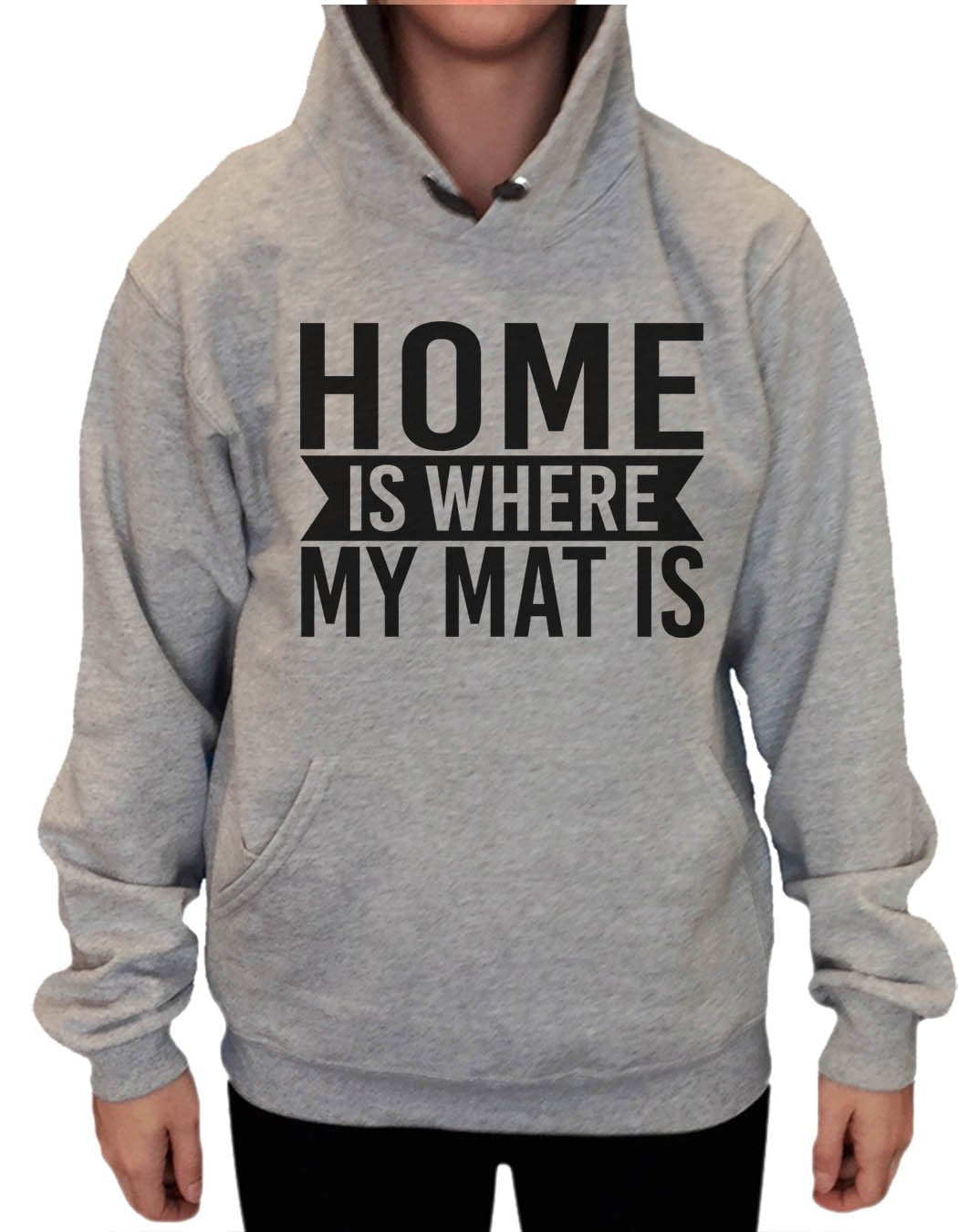 UNISEX HOODIE - Home Is Where My Mat Is - FUNNY MENS AND WOMENS HOODED SWEATSHIRTS - 2132 Funny Shirt