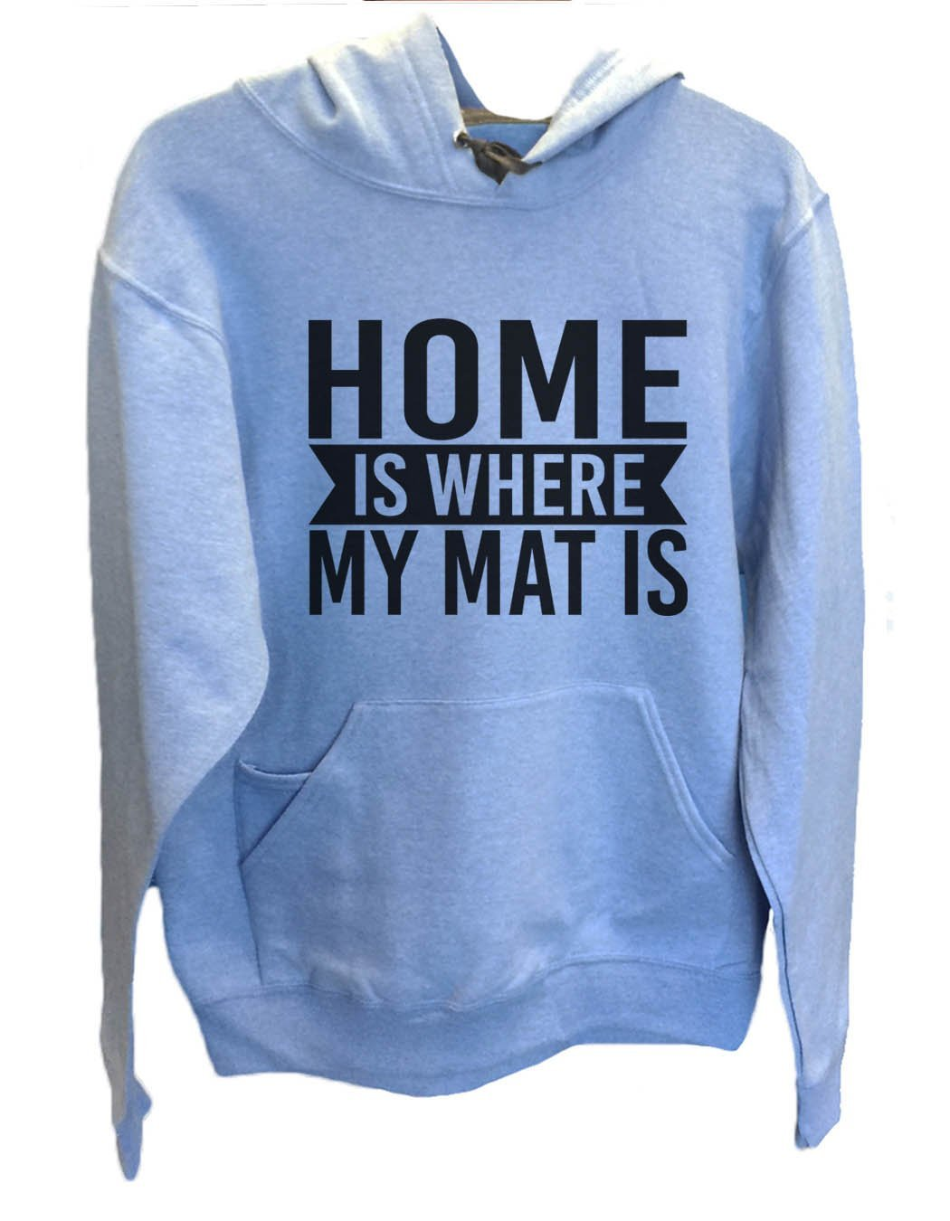 UNISEX HOODIE - Home Is Where My Mat Is - FUNNY MENS AND WOMENS HOODED SWEATSHIRTS - 2132 Funny Shirt Small / North Carolina Blue