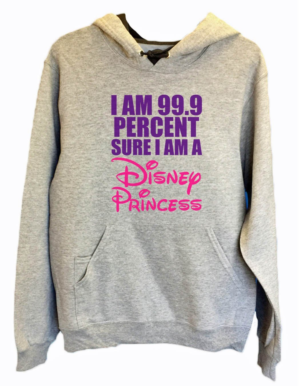 UNISEX HOODIE - I am 99.9 percent sure I am a disney princess - FUNNY MENS AND WOMENS HOODED SWEATSHIRTS - 1631 Funny Shirt Small / Heather Grey