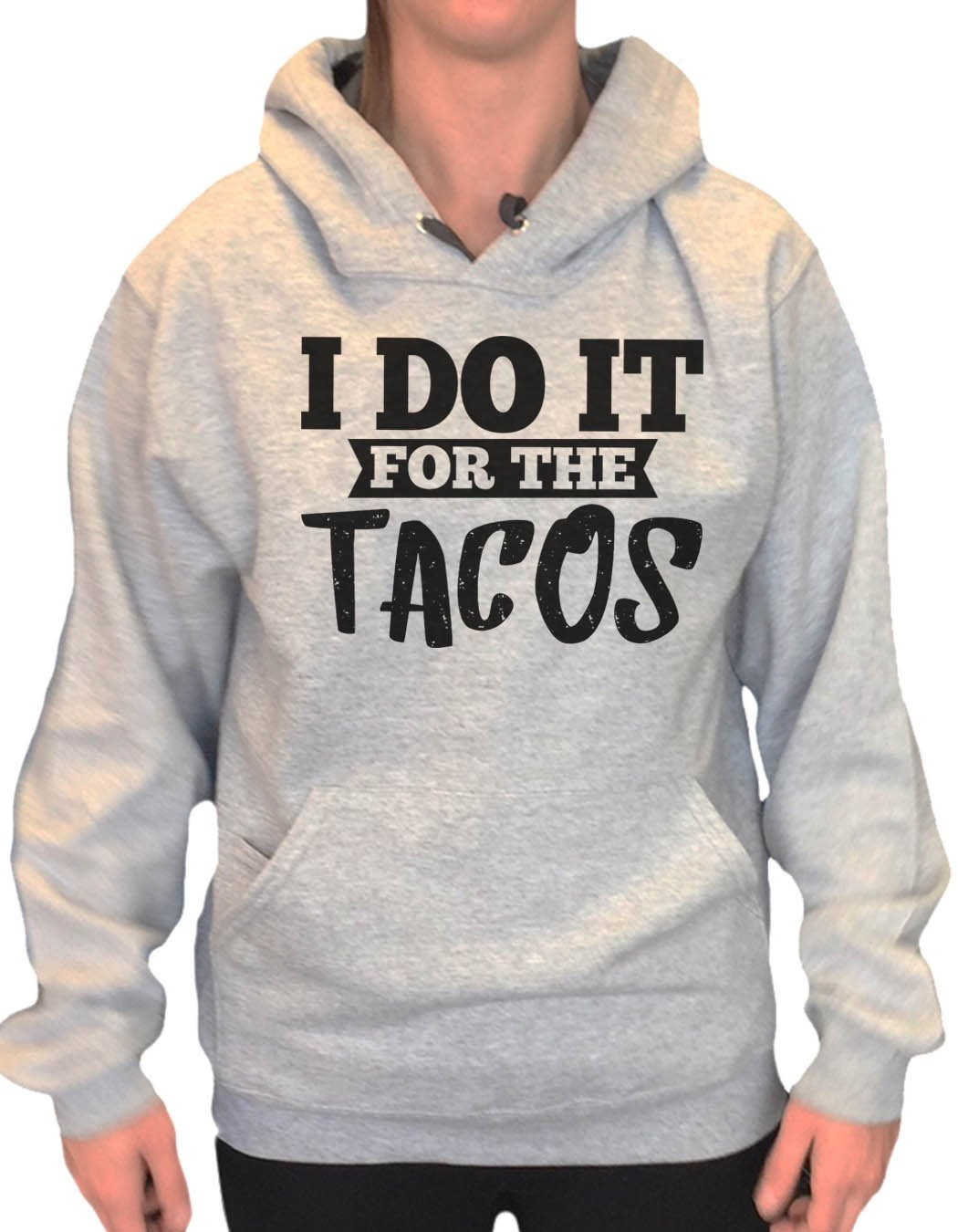 UNISEX HOODIE - I Do It For The Tacos - FUNNY MENS AND WOMENS HOODED SWEATSHIRTS - 2116 Funny Shirt Small / Heather Grey