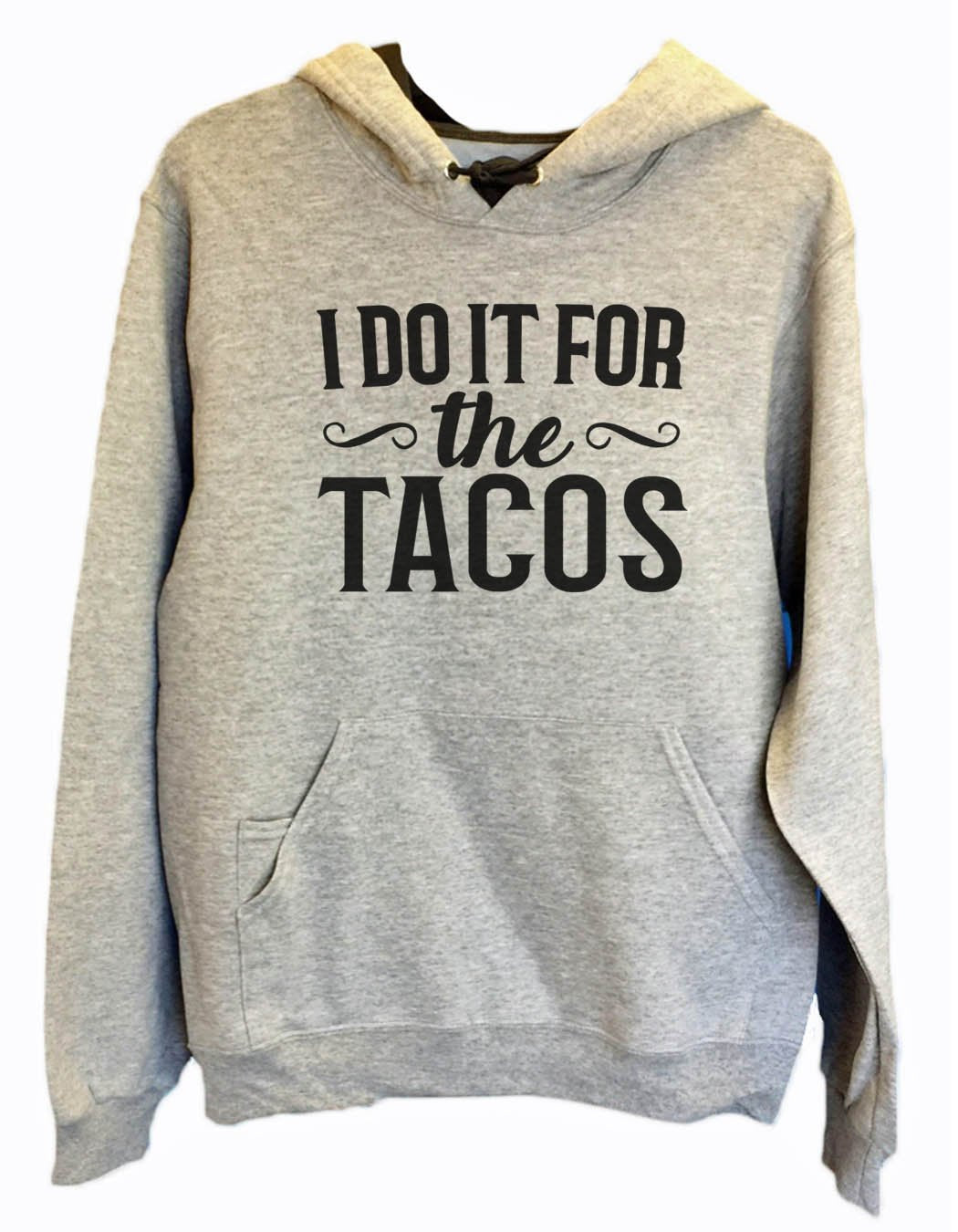 UNISEX HOODIE - I Do It For The Tacos - FUNNY MENS AND WOMENS HOODED SWEATSHIRTS - 2121 Funny Shirt Small / Heather Grey