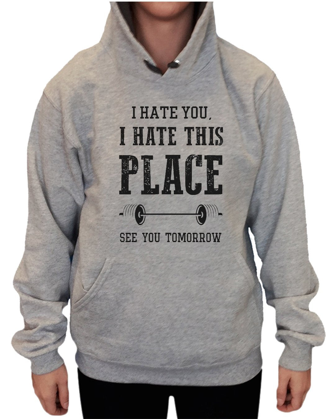 UNISEX HOODIE - I hate you, I hate this place See you tomorrow - FUNNY MENS AND WOMENS HOODED SWEATSHIRTS - 857 Funny Shirt