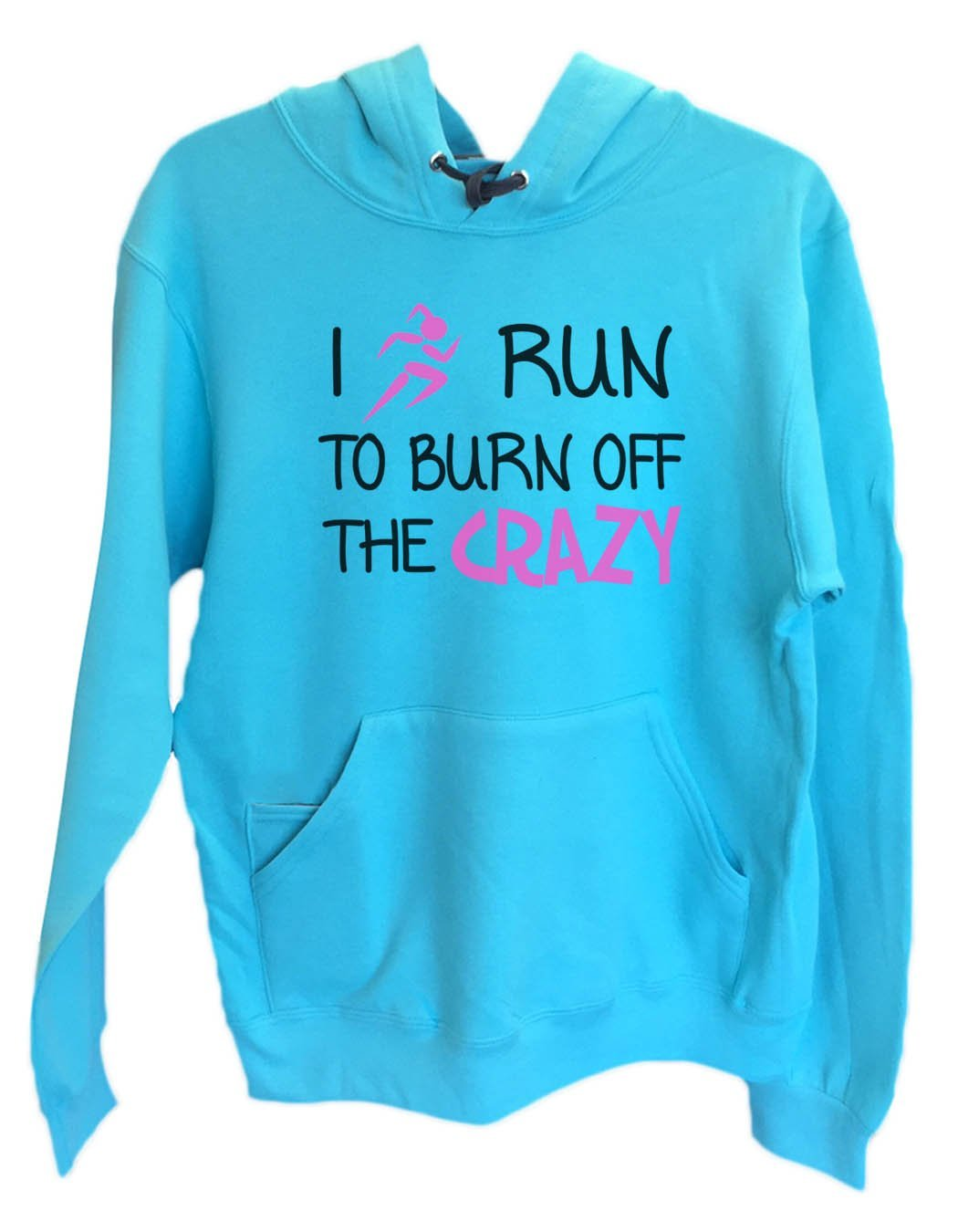 UNISEX HOODIE - I run to burn off the crazy - FUNNY MENS AND WOMENS HOODED SWEATSHIRTS - 532 Funny Shirt Small / Turquoise