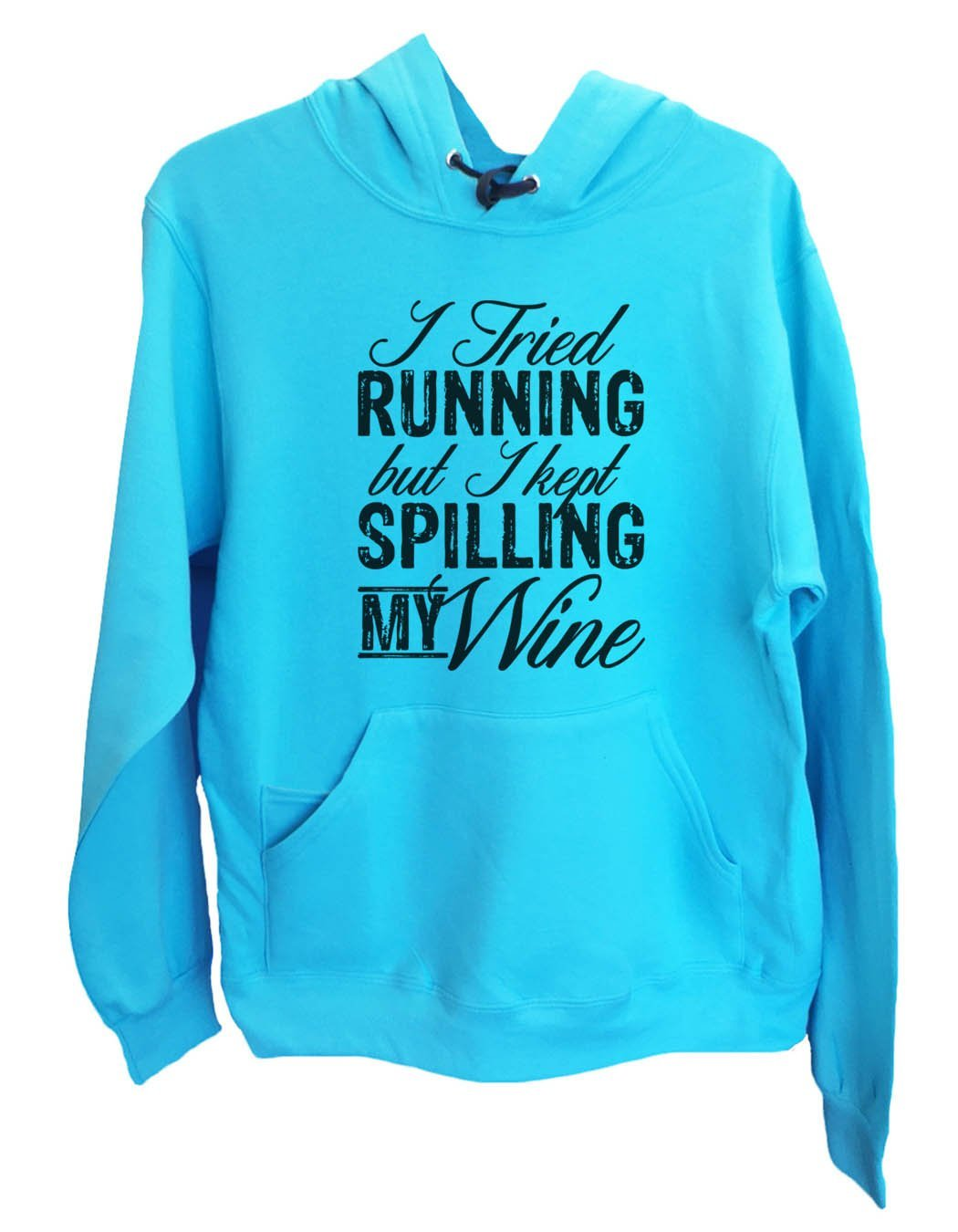 UNISEX HOODIE - I Tried Running But I Kept Spilling My Wine - FUNNY MENS AND WOMENS HOODED SWEATSHIRTS - 2160 Funny Shirt