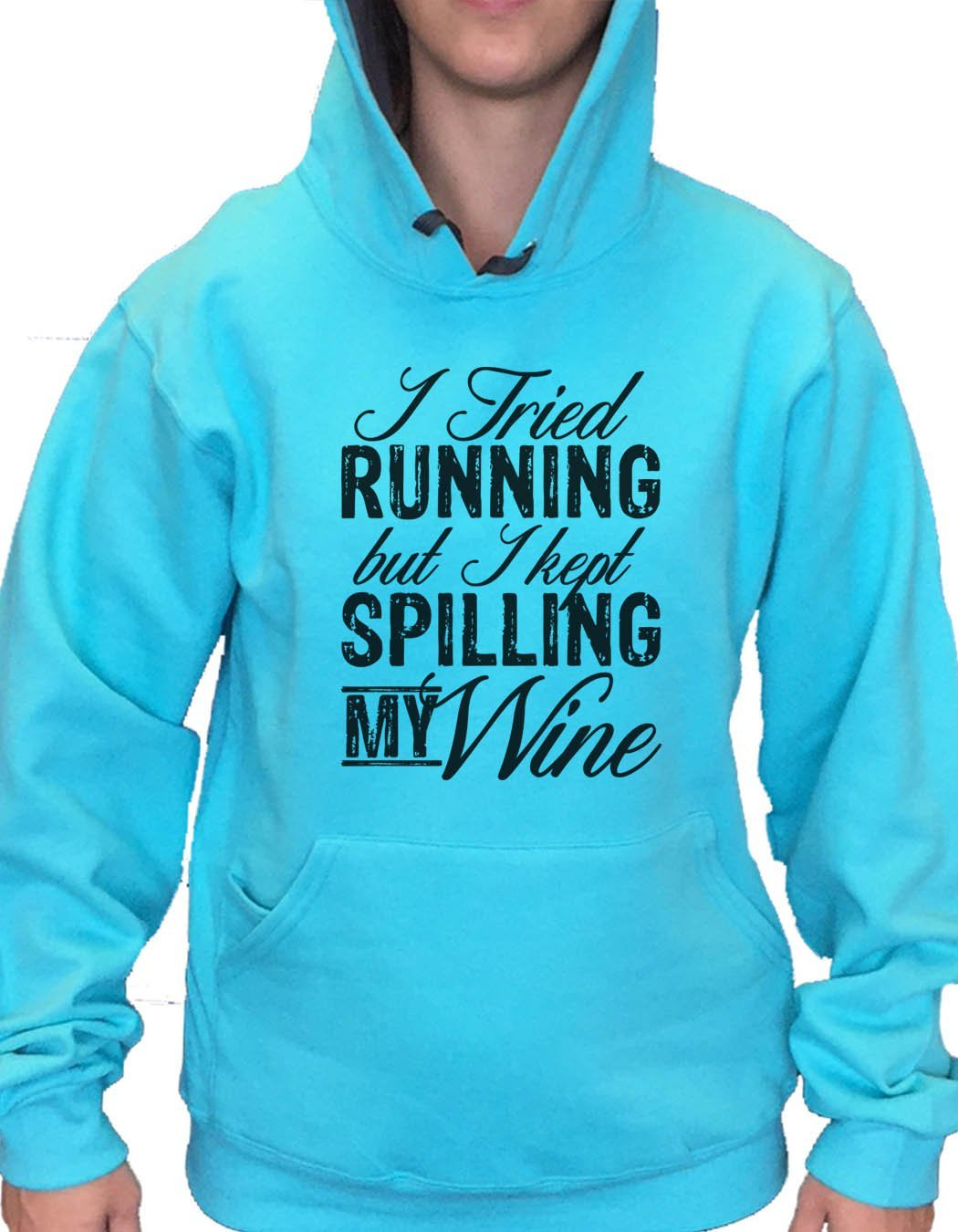 UNISEX HOODIE - I Tried Running But I Kept Spilling My Wine - FUNNY MENS AND WOMENS HOODED SWEATSHIRTS - 2160 Funny Shirt Small / Turquoise