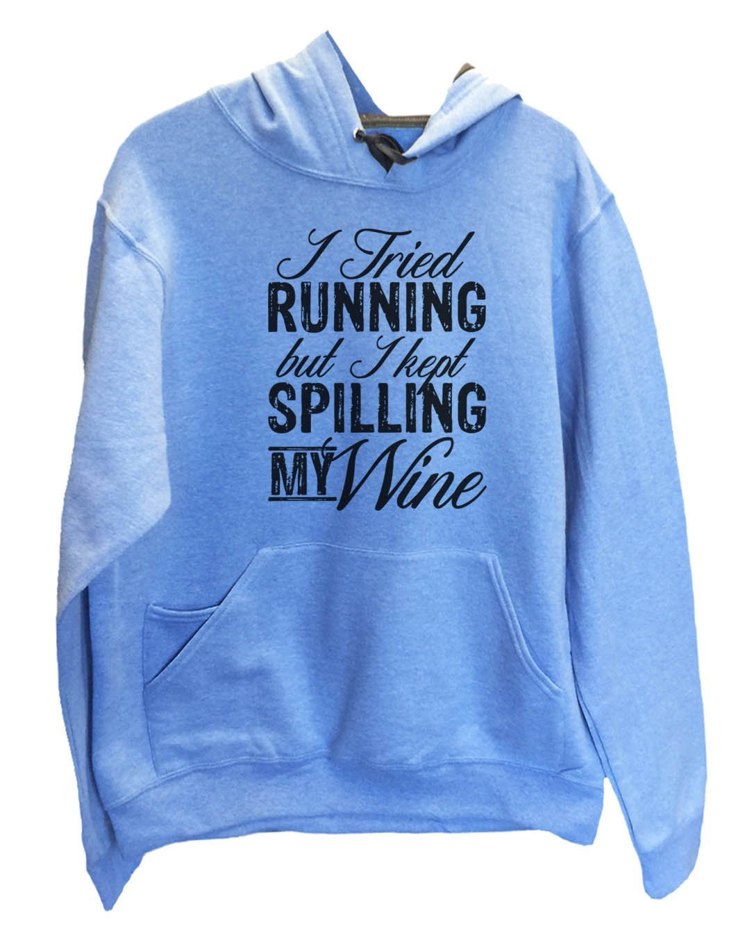 UNISEX HOODIE - I Tried Running But I Kept Spilling My Wine - FUNNY MENS AND WOMENS HOODED SWEATSHIRTS - 2160 Funny Shirt Small / North Carolina Blue