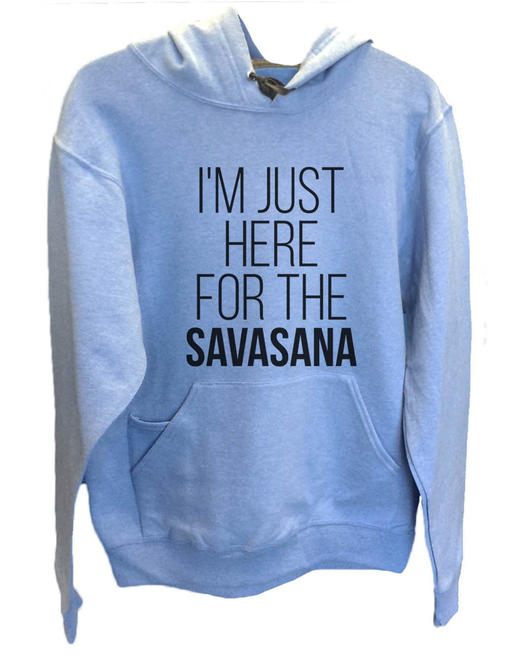 UNISEX HOODIE - I'm just here for the Savasana - FUNNY MENS AND WOMENS HOODED SWEATSHIRTS - 2119 Funny Shirt Small / North Carolina Blue