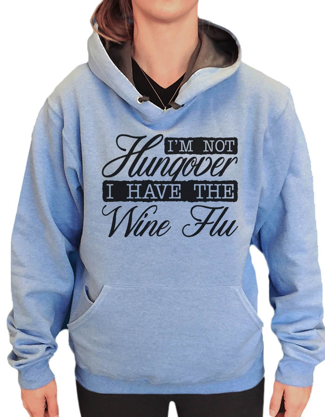 UNISEX HOODIE - I'm Not Hungover I Have The Wine Flu - FUNNY MENS AND WOMENS HOODED SWEATSHIRTS - 2139 Funny Shirt Small / North Carolina Blue