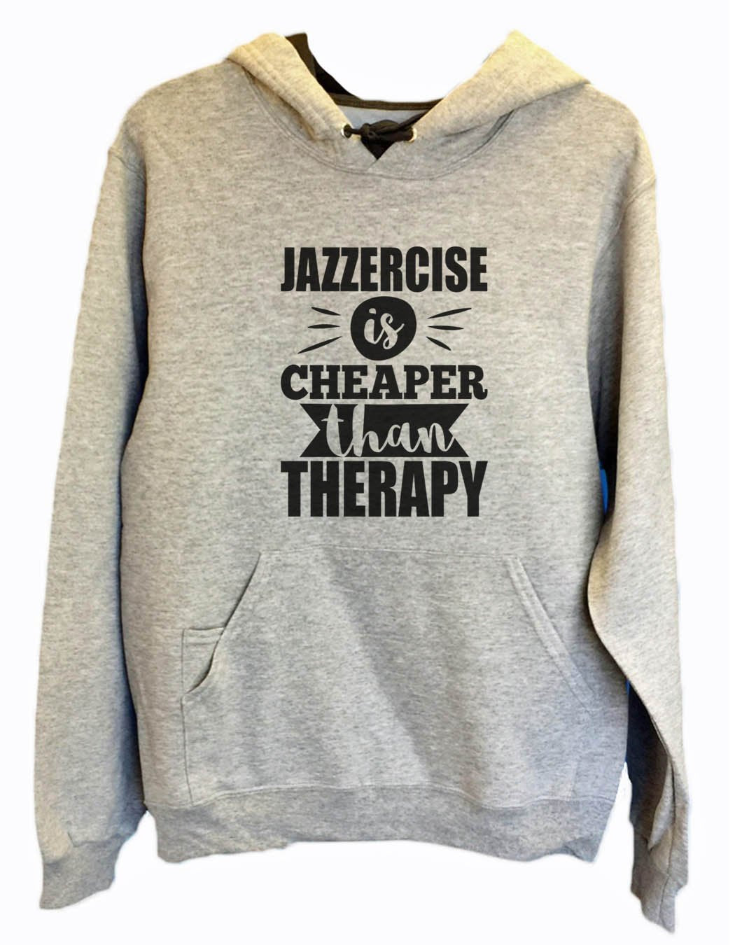UNISEX HOODIE - Jazzercise Is Cheaper Than Therapy - FUNNY MENS AND WOMENS HOODED SWEATSHIRTS - 2131 Funny Shirt