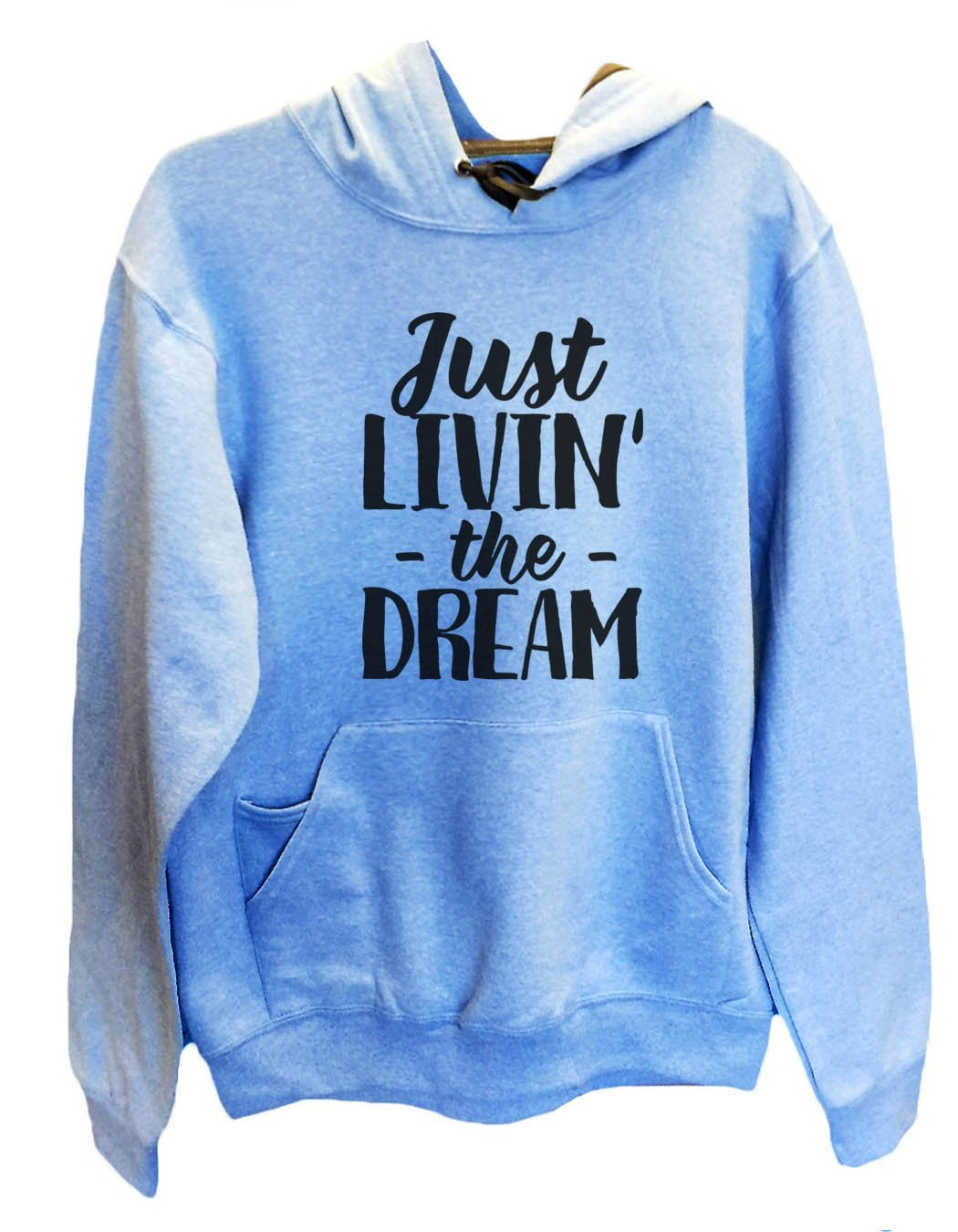 UNISEX HOODIE - Just Livin' The Dream - FUNNY MENS AND WOMENS HOODED SWEATSHIRTS - 2177 Funny Shirt Small / North Carolina Blue