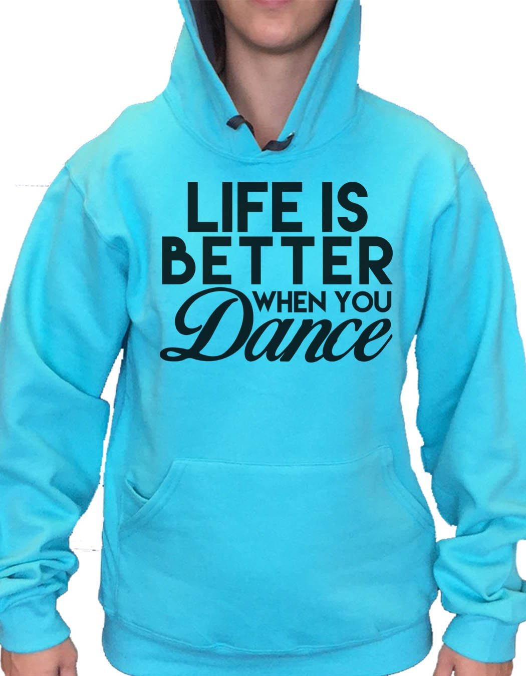 UNISEX HOODIE - Life Is Better When Dance - FUNNY MENS AND WOMENS HOODED SWEATSHIRTS - 2127 Funny Shirt Small / Turquoise