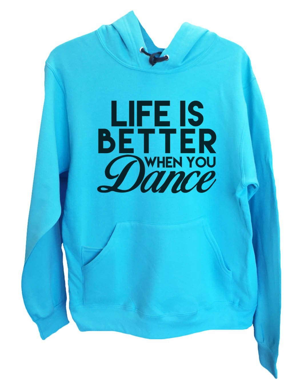 UNISEX HOODIE - Life Is Better When Dance - FUNNY MENS AND WOMENS HOODED SWEATSHIRTS - 2127 Funny Shirt