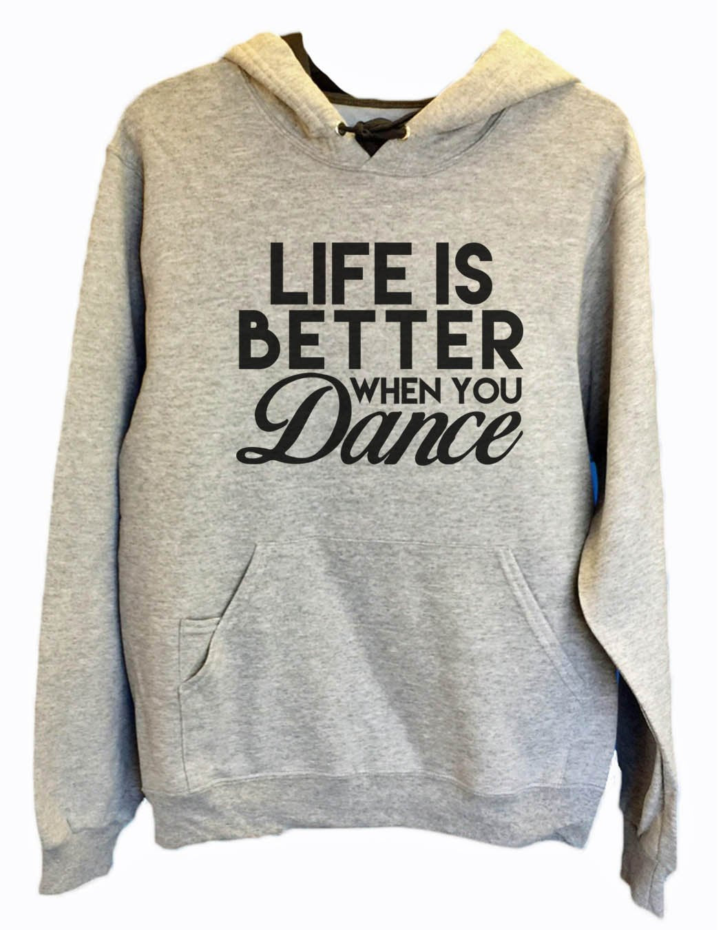 UNISEX HOODIE - Life Is Better When Dance - FUNNY MENS AND WOMENS HOODED SWEATSHIRTS - 2127 Funny Shirt Small / Heather Grey