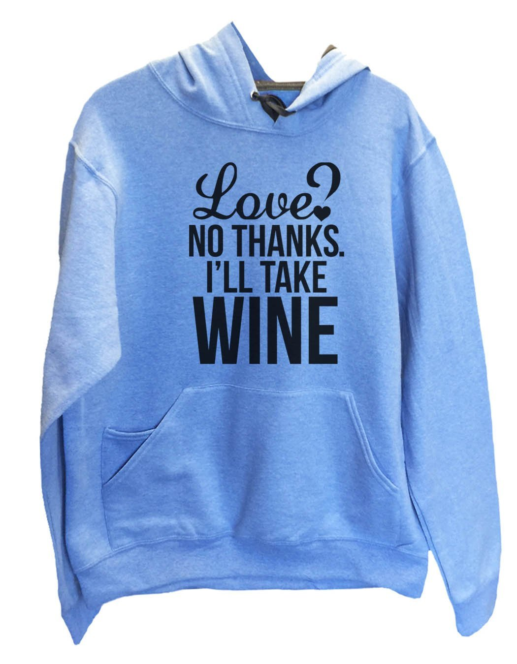 UNISEX HOODIE - Love? No Thanks. I'Ll Take Wine - FUNNY MENS AND WOMENS HOODED SWEATSHIRTS - 2137 Funny Shirt Small / North Carolina Blue