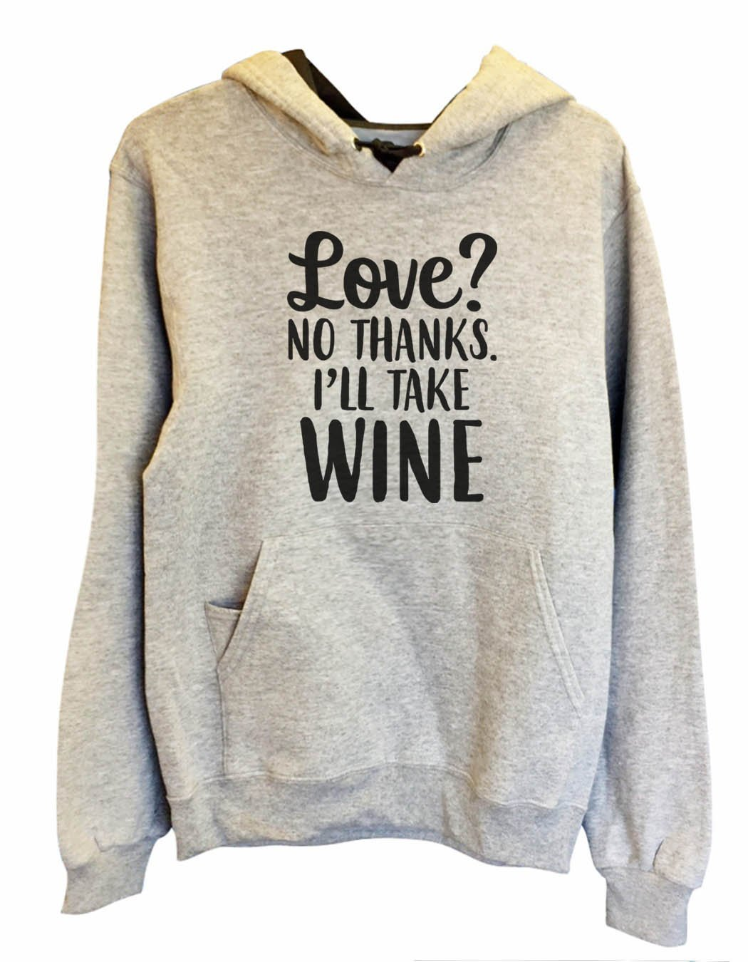 UNISEX HOODIE - Love? No Thanks. I'Ll Take Wine - FUNNY MENS AND WOMENS HOODED SWEATSHIRTS - 2159 Funny Shirt Small / Heather Grey