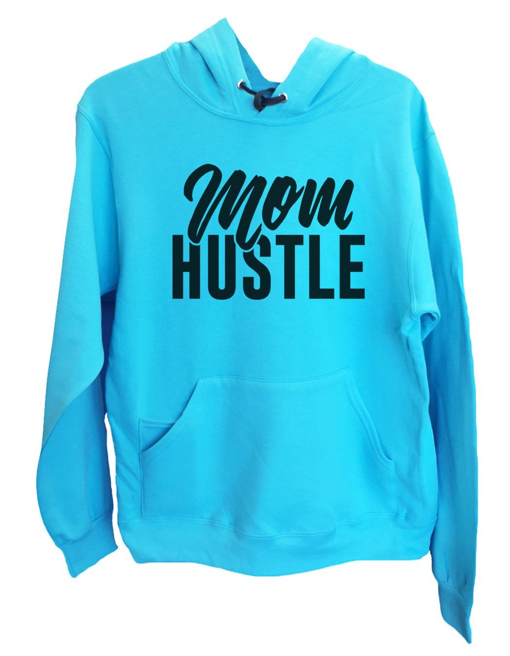 UNISEX HOODIE - Mom Hustle - FUNNY MENS AND WOMENS HOODED SWEATSHIRTS - 2178 Funny Shirt Small / Turquoise