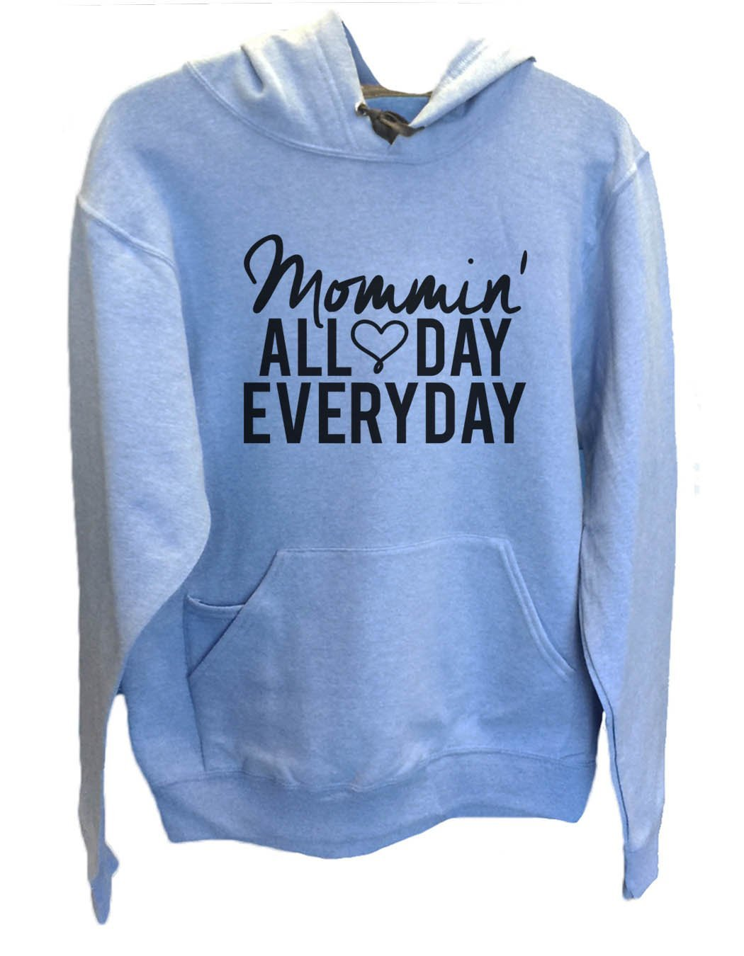 UNISEX HOODIE - Mommin' All Day Every Day - FUNNY MENS AND WOMENS HOODED SWEATSHIRTS - 2143 Funny Shirt Small / North Carolina Blue