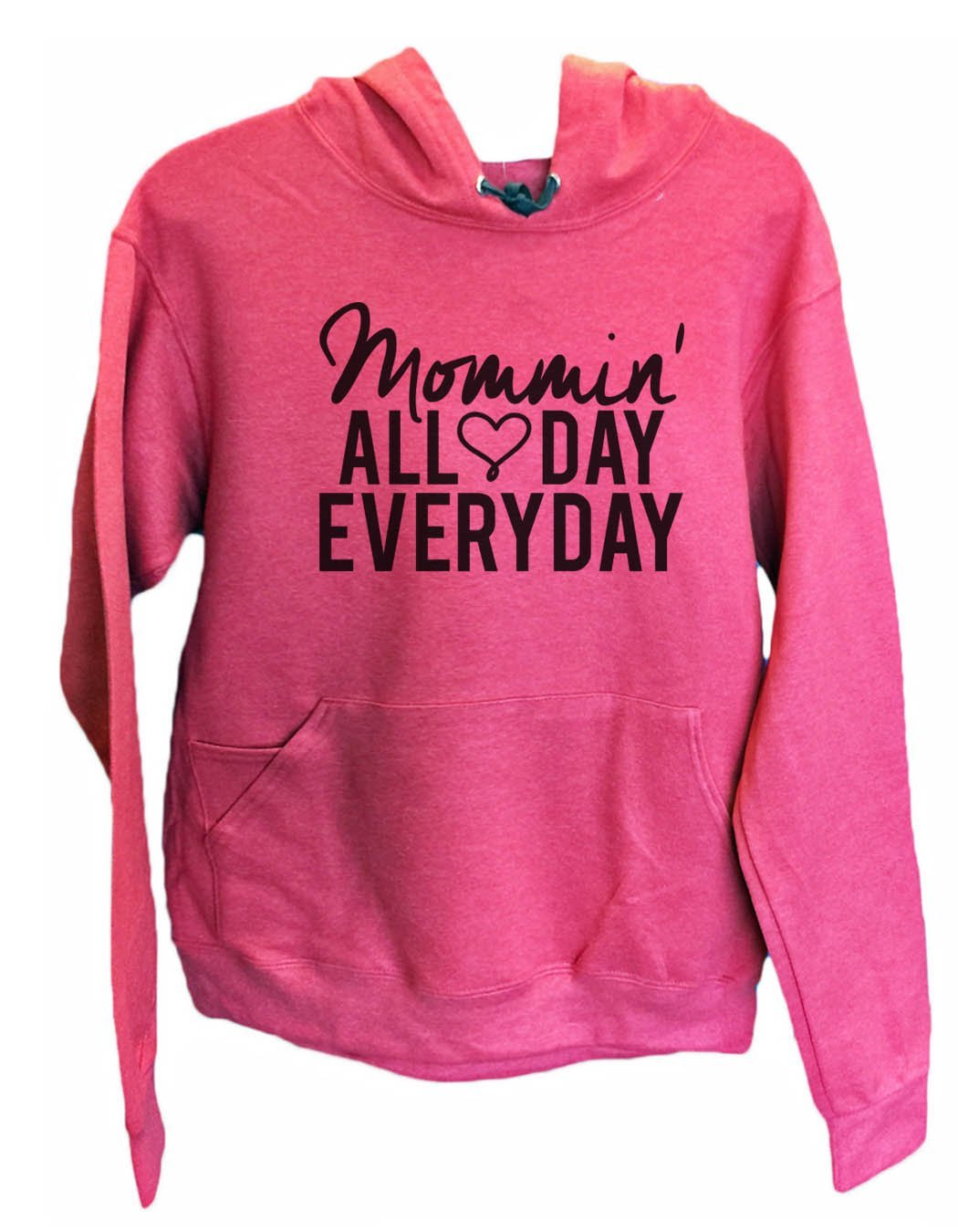 UNISEX HOODIE - Mommin' All Day Every Day - FUNNY MENS AND WOMENS HOODED SWEATSHIRTS - 2143 Funny Shirt