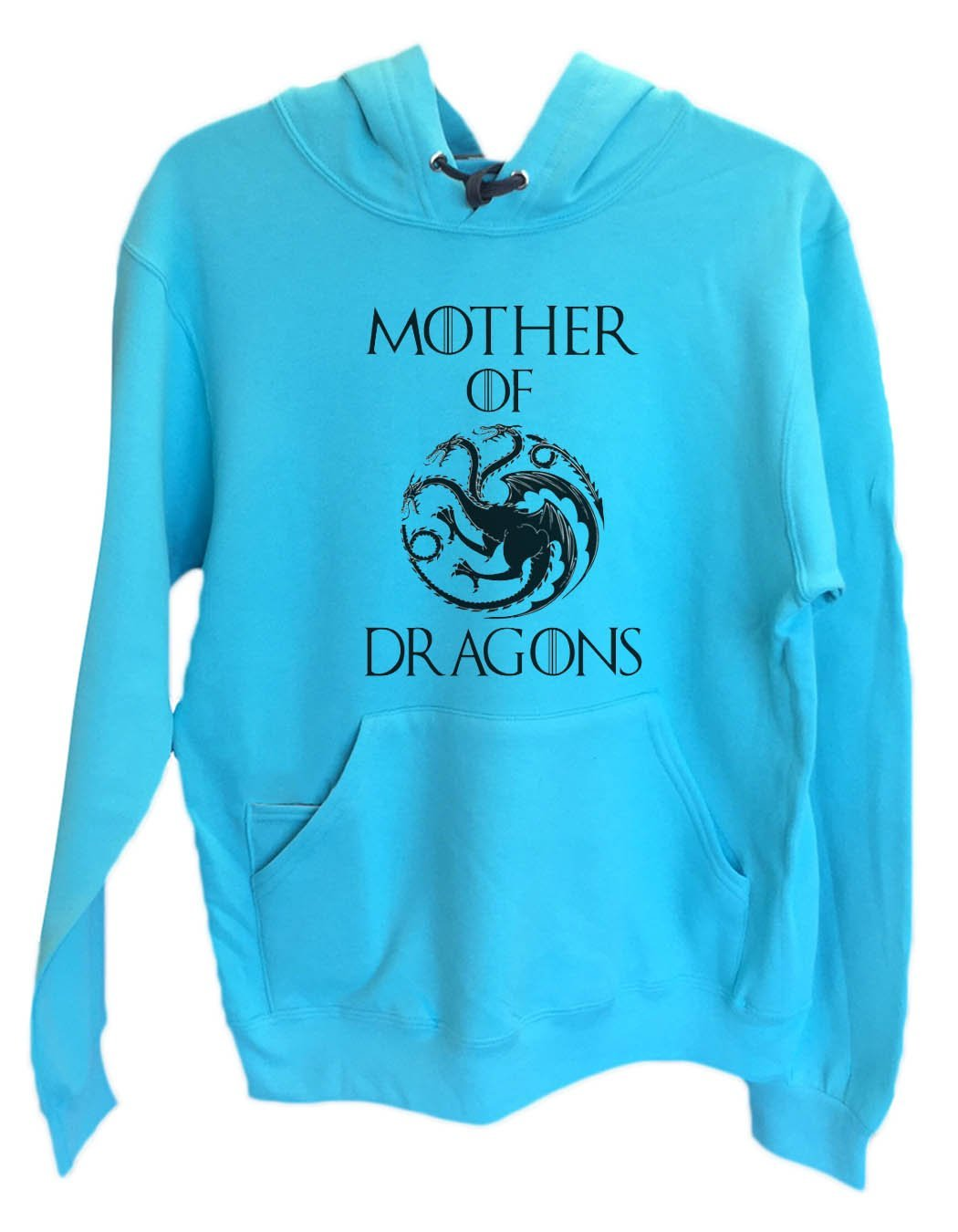 UNISEX HOODIE - Mother Of Dragons - FUNNY MENS AND WOMENS HOODED SWEATSHIRTS - 2775 Funny Shirt Small / Turquoise